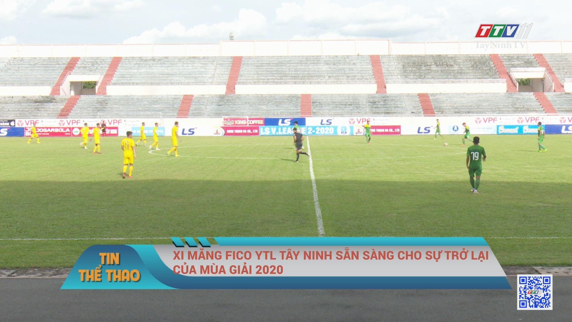 Xi măng FICO YTL Tây Ninh sẵn sàng cho sự trở lại của mùa giải 2020 | BẢN TIN THAO | TayNinhTV