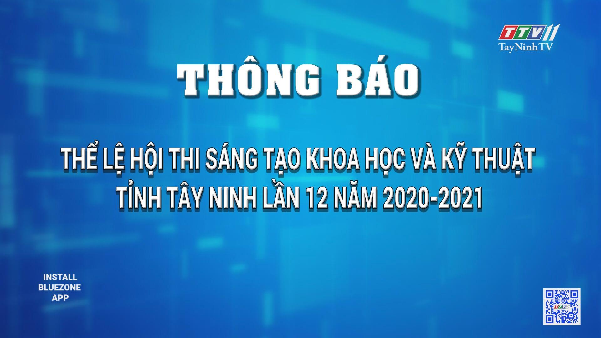 THÔNG BÁO-Thể lệ hội thi Sáng tạo khoa học và kỹ thuật tỉnh Tây Ninh lần 12 năm 2020-2021 | TayNinhTV