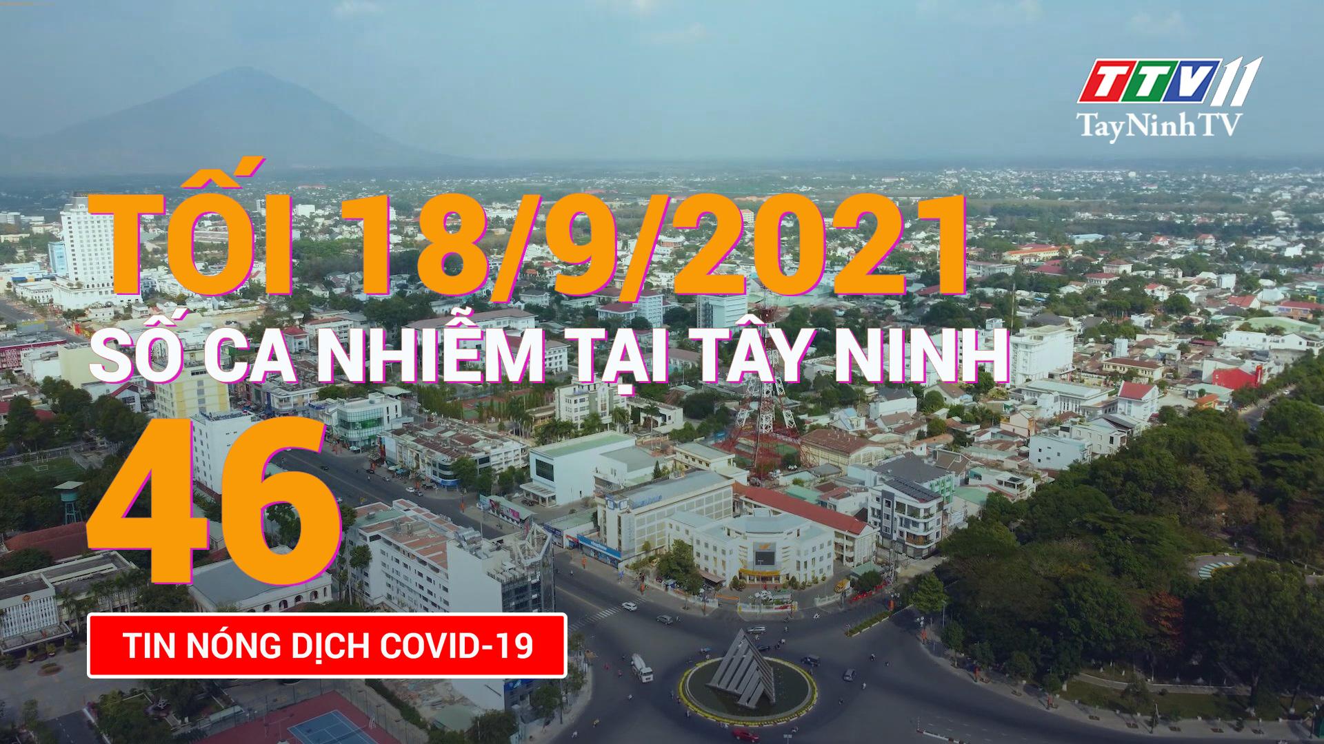 Tin tức Covid-19 tối 18/9/2021 | TayNinhTV