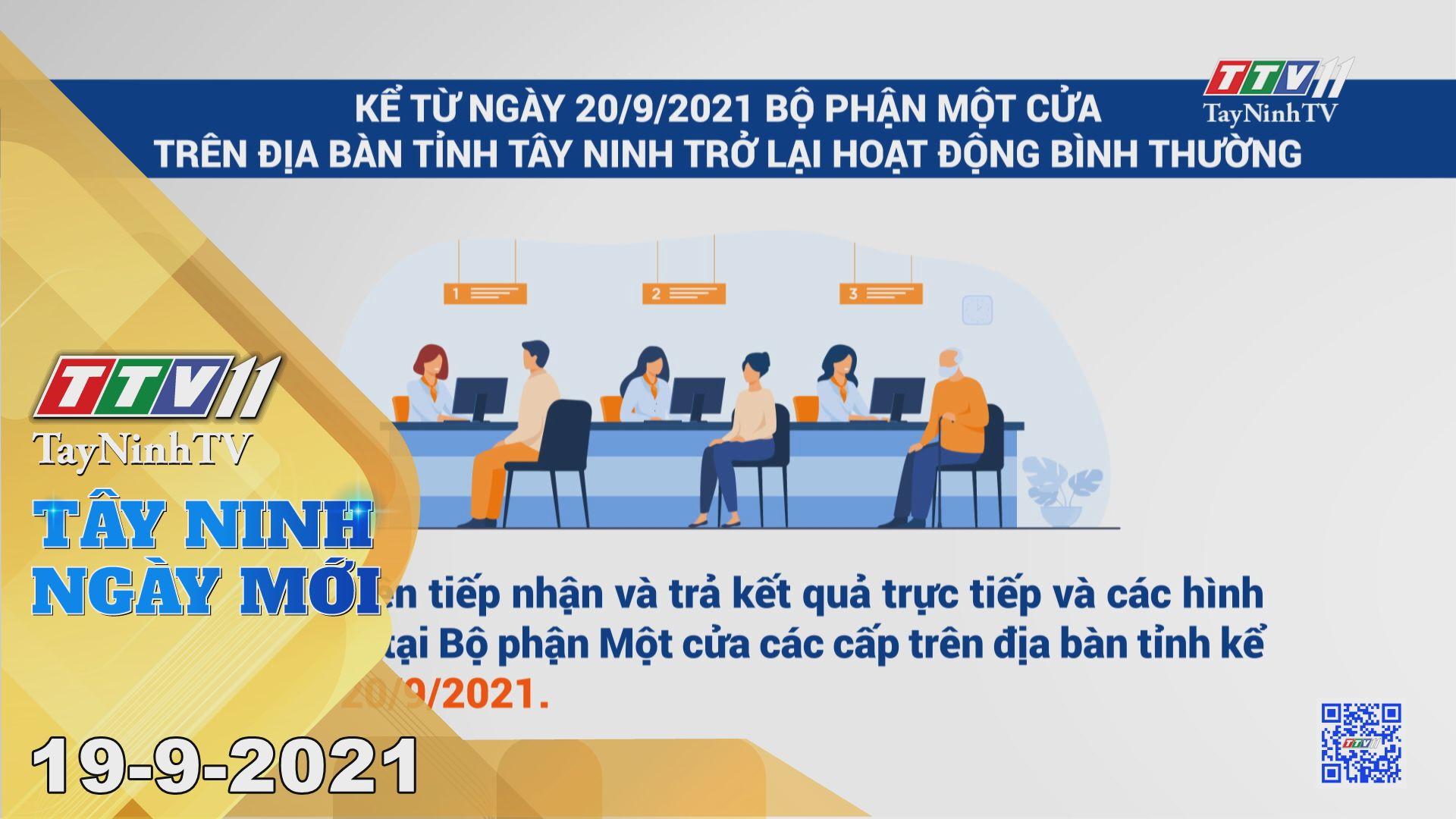 Tây Ninh Ngày Mới 19/9/2021 | Tin tức hôm nay | TayNinhTV