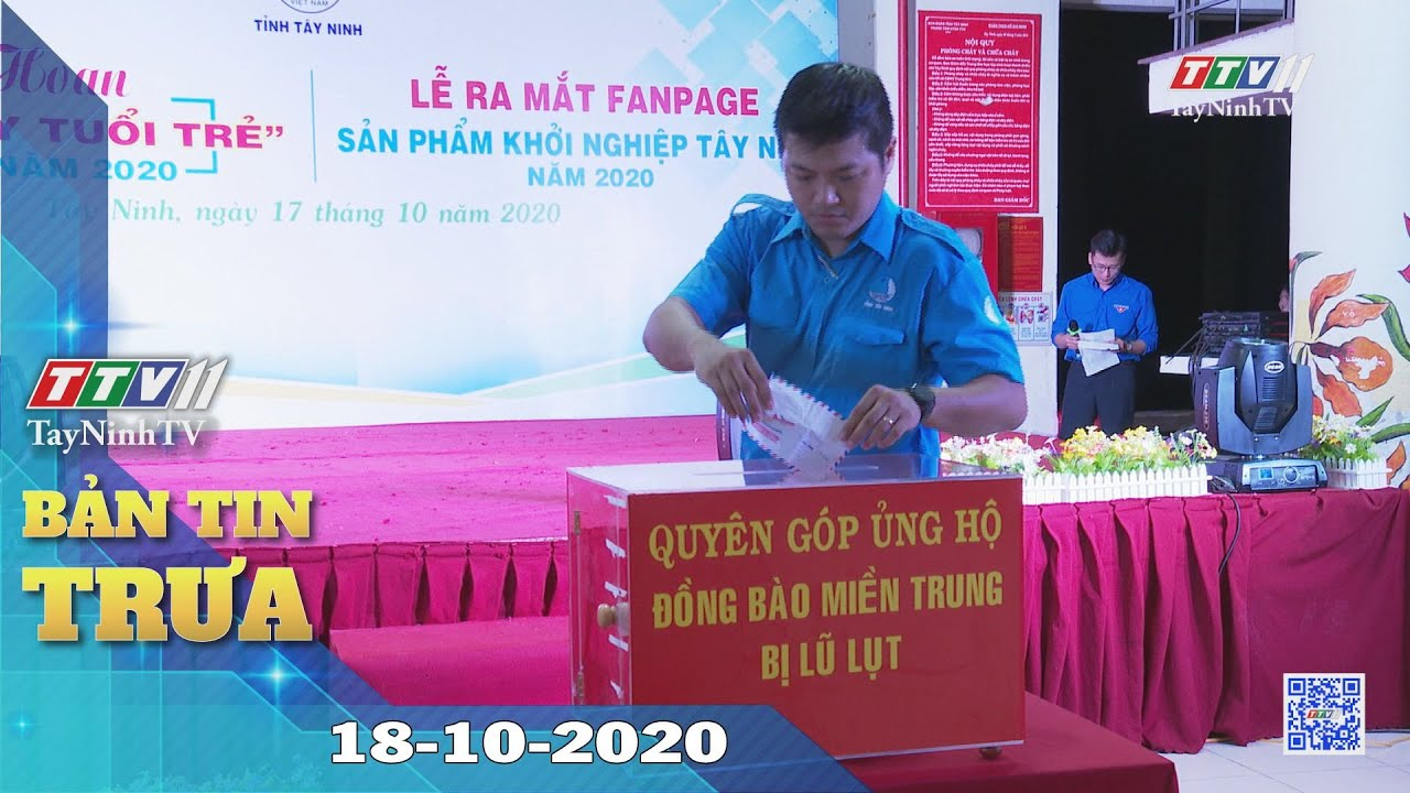 Bản tin trưa 18-10-2020 | Tin tức hôm nay | TayNinhTV