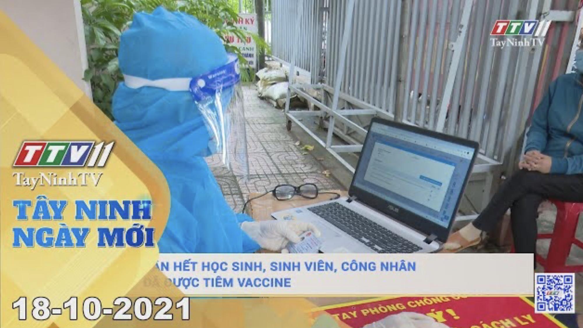 TÂY NINH NGÀY MỚI 18/10/2021 | Tin tức hôm nay | TayNinhTV