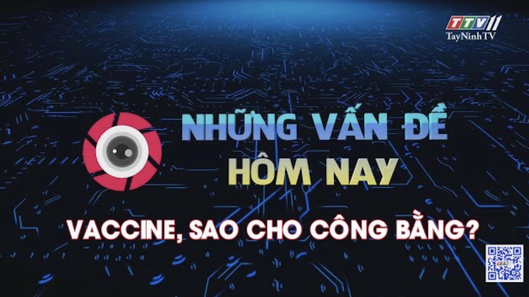 VACCINE, SAO CHO CÔNG BẰNG? | Những vấn đề hôm nay | TayNinhTV