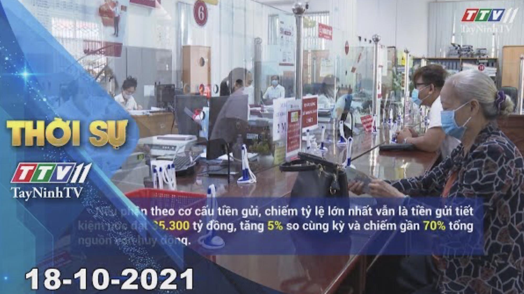 THỜI SỰ TÂY NINH 18/10/2021 | Tin tức hôm nay | TayNinhTV