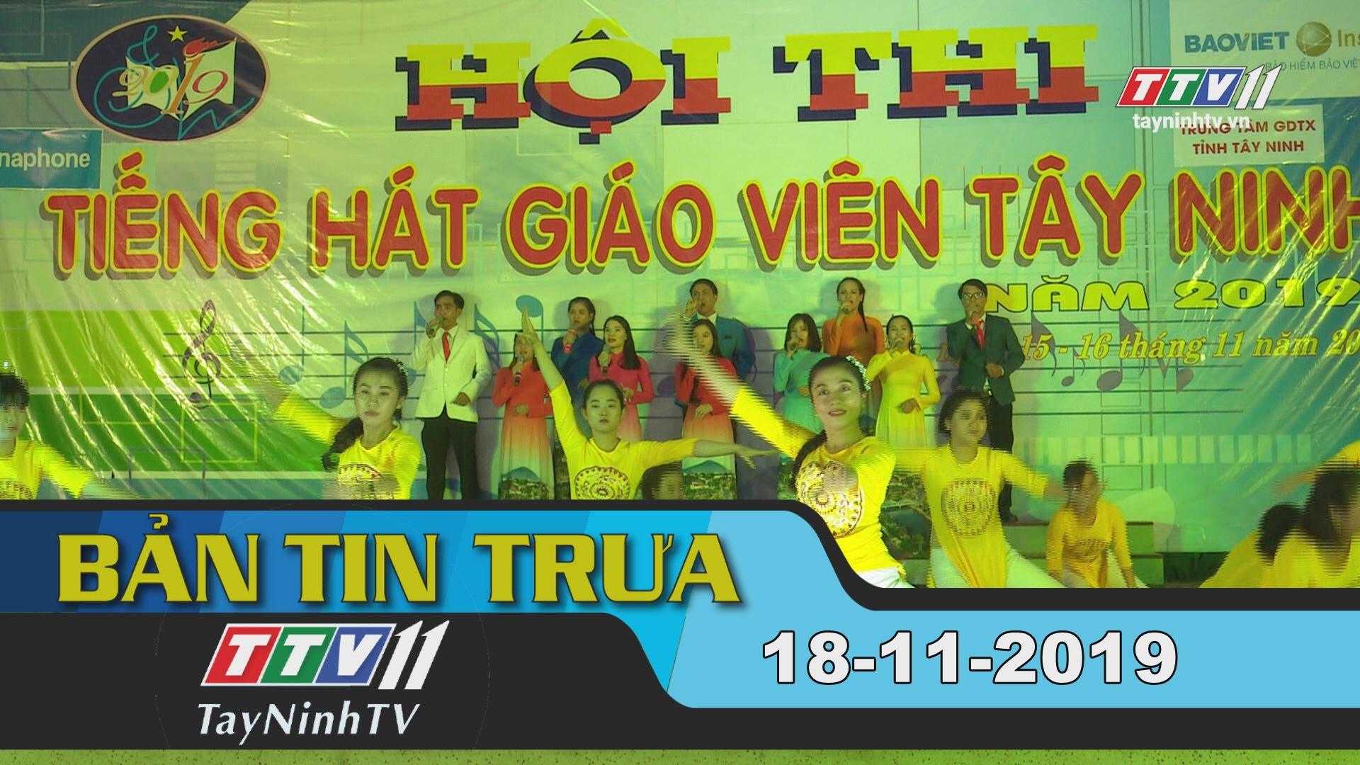 Bản tin trưa 18-11-2019 | Tin tức hôm nay | Tây Ninh TV