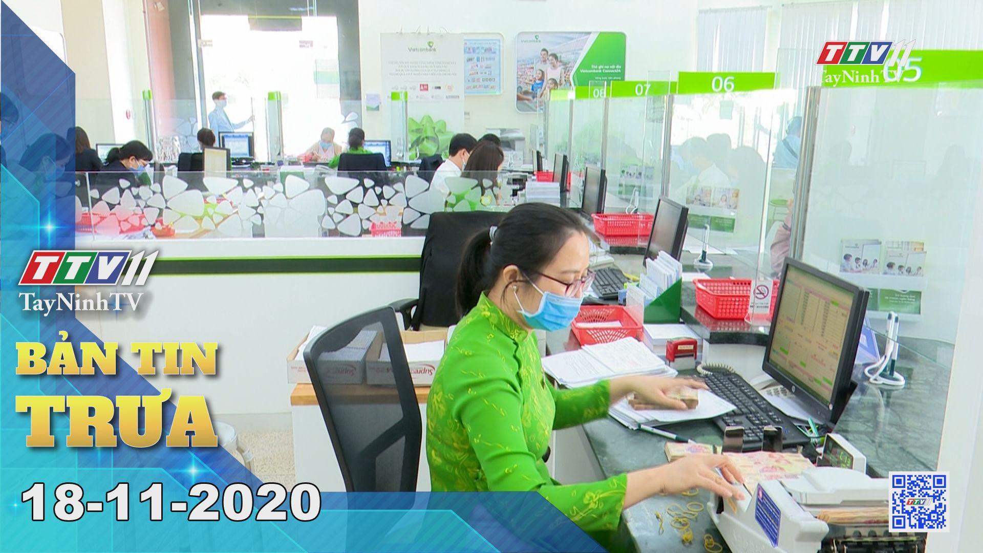Bản tin trưa 18-11-2020 | Tin tức hôm nay | TayNinhTV
