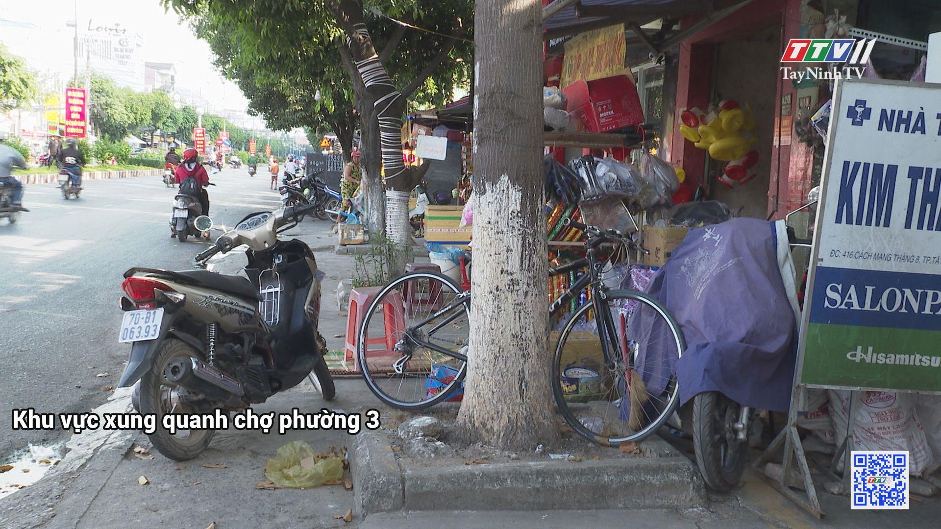 Đường phố Tây Ninh: buổi sáng dẹp gọn buổi chiều tái chiếm | TIẾNG NÓI CỬ TRI | TayNinhTV