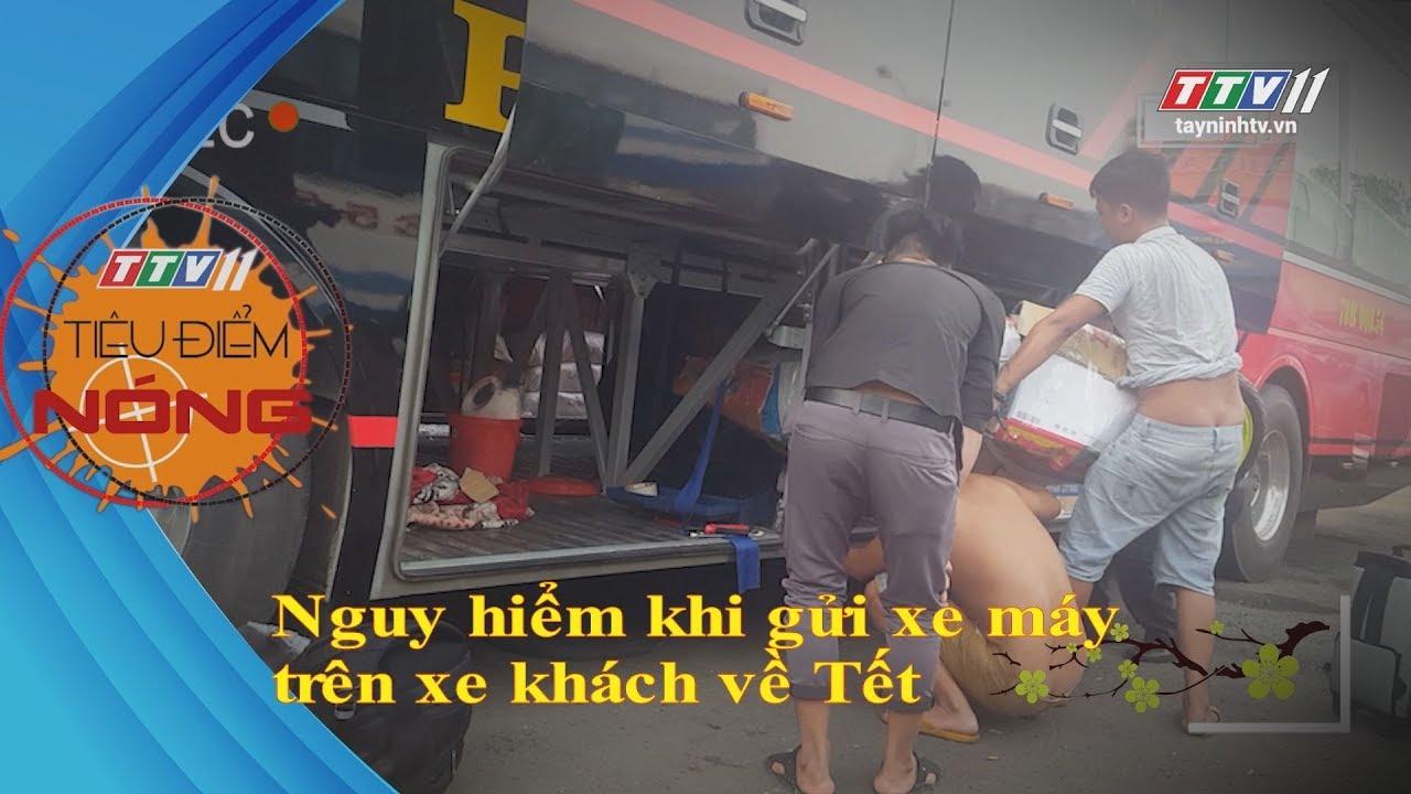 Nguy hiểm khi gửi xe máy trên xe khách về Tết | TIÊU ĐIỂM NÓNG | TayNinhTV