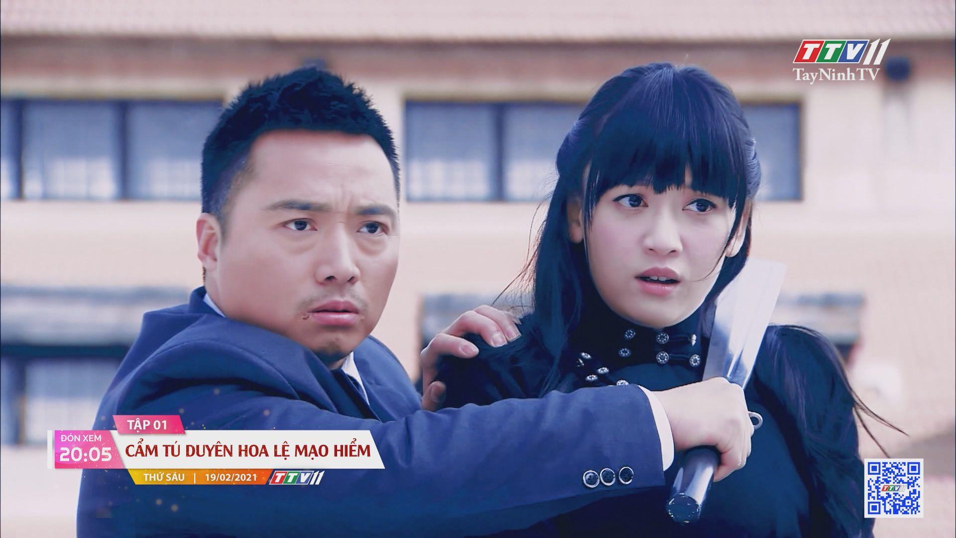 Cẩm Tú duyên hoa lệ mạo hiểm-Trailer tập 1 | PHIM CẨM TÚ DUYÊN HOA LỆ MẠO HIỂM | TayNinhTVE