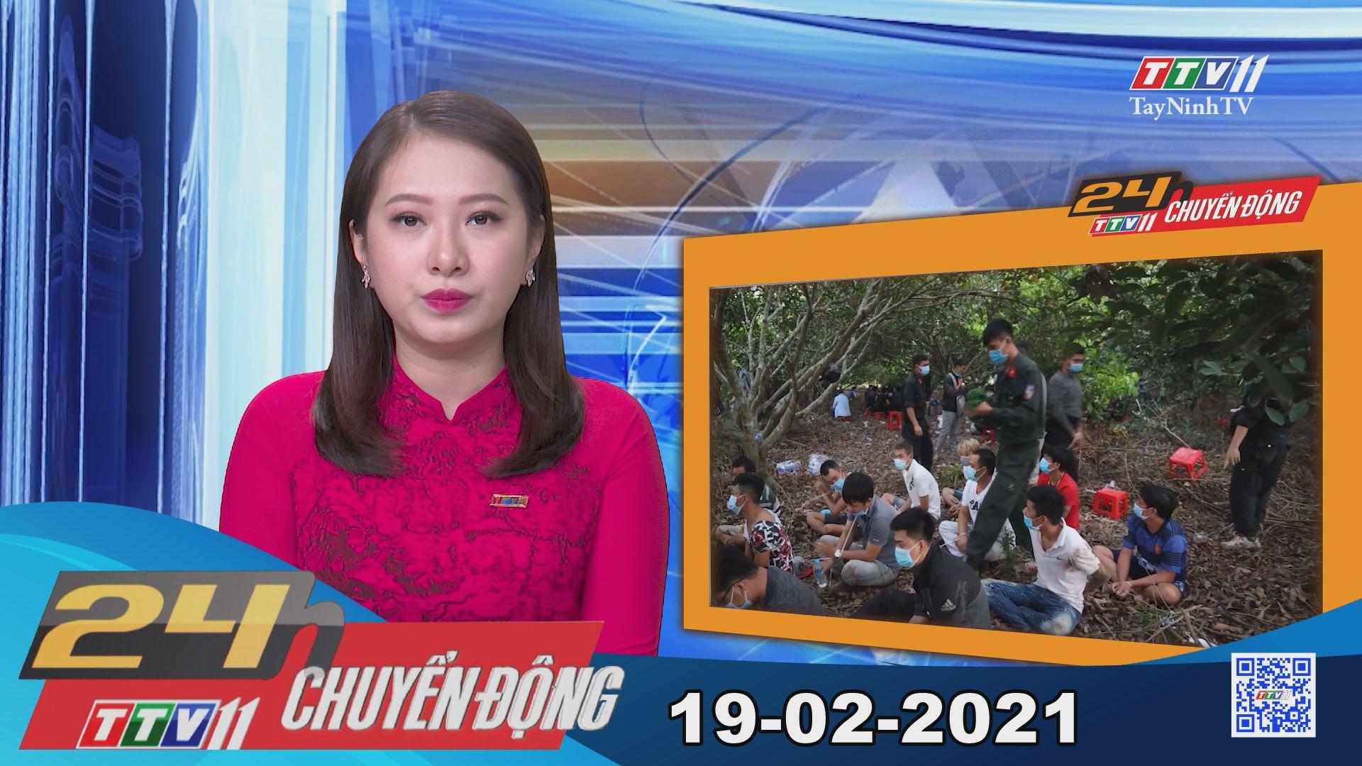 24h Chuyển động 19-02-2021 | Tin tức hôm nay | TayNinhTV
