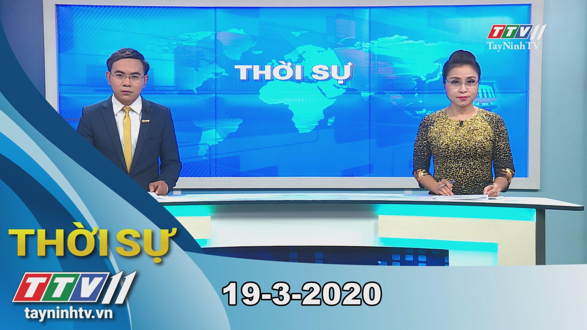 Thời sự Tây Ninh 19-3-2020 | Tin tức hôm nay | TayNinhTV