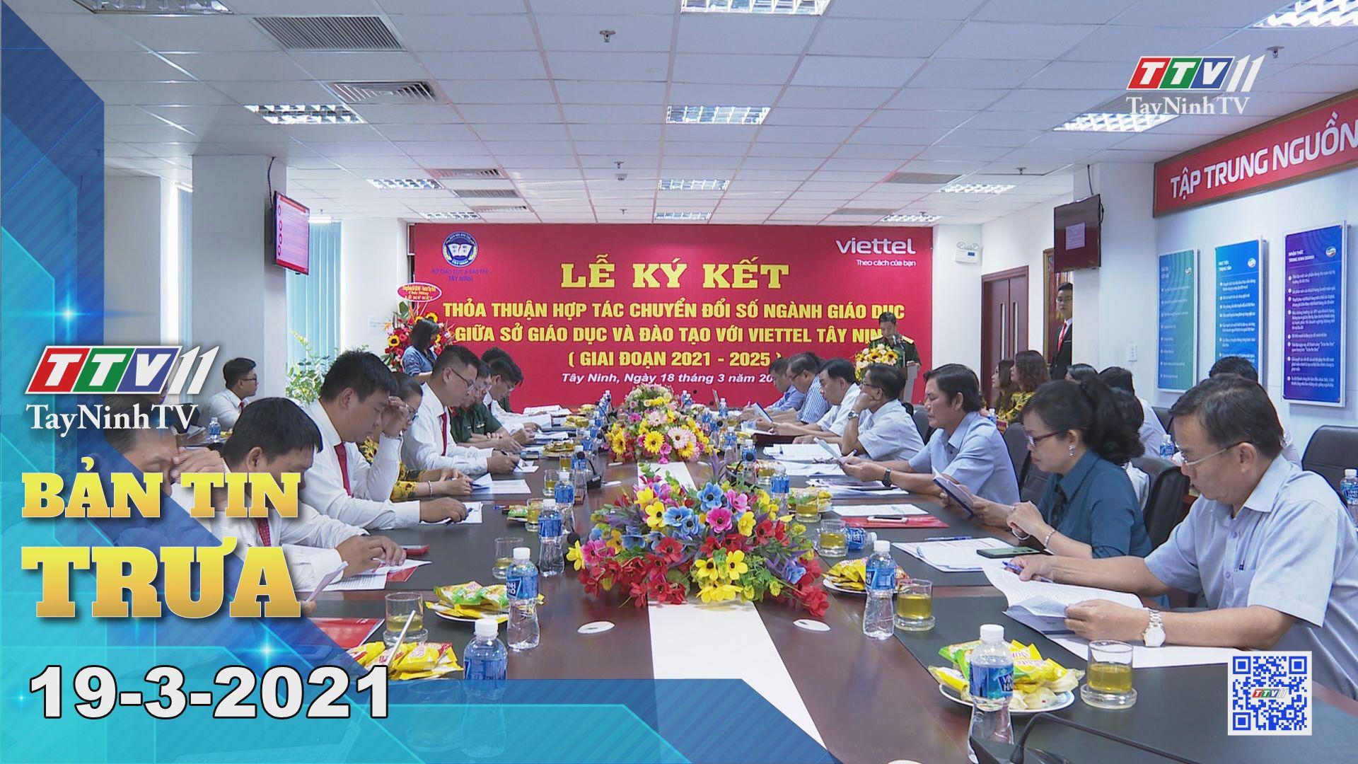 Bản tin trưa 19-3-2021 | Tin tức hôm nay | TayNinhTV