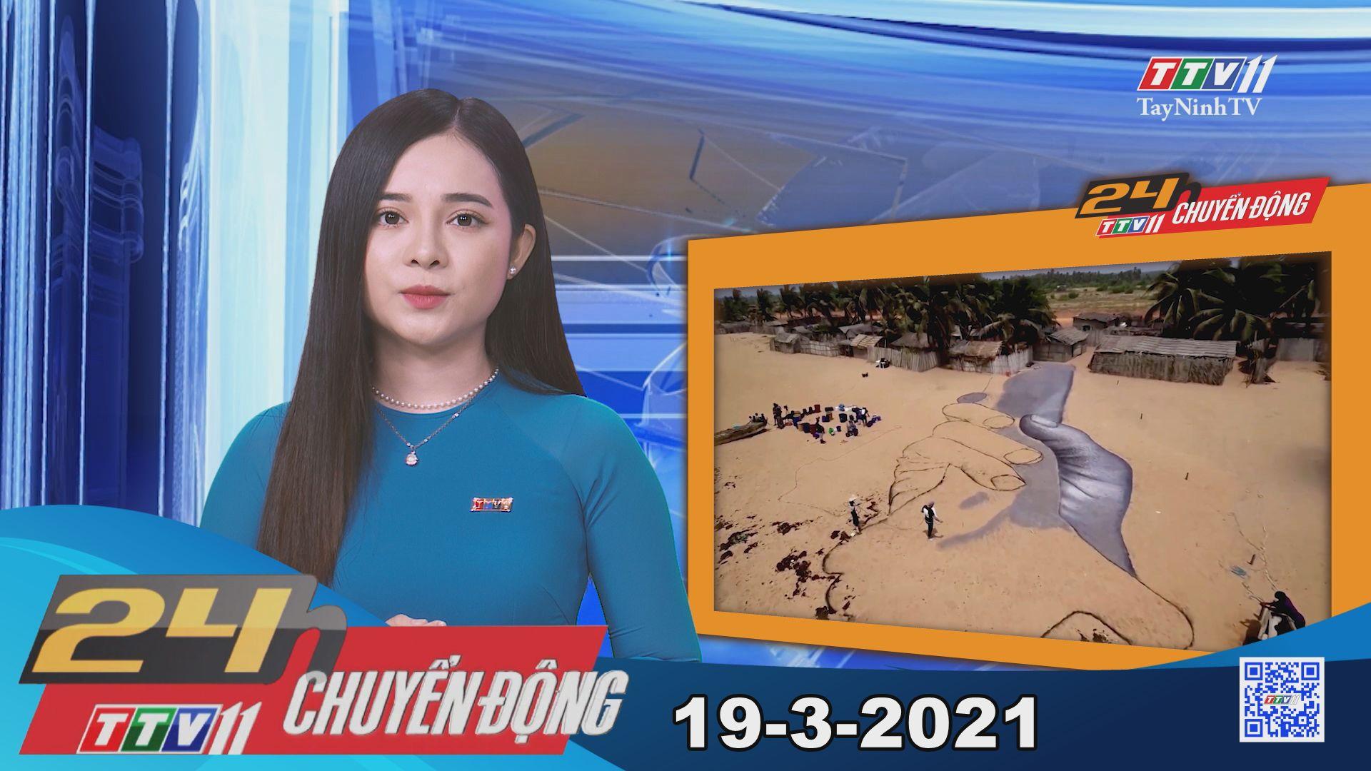 24h Chuyển động 19-3-2021 | Tin tức hôm nay | TayNinhTV