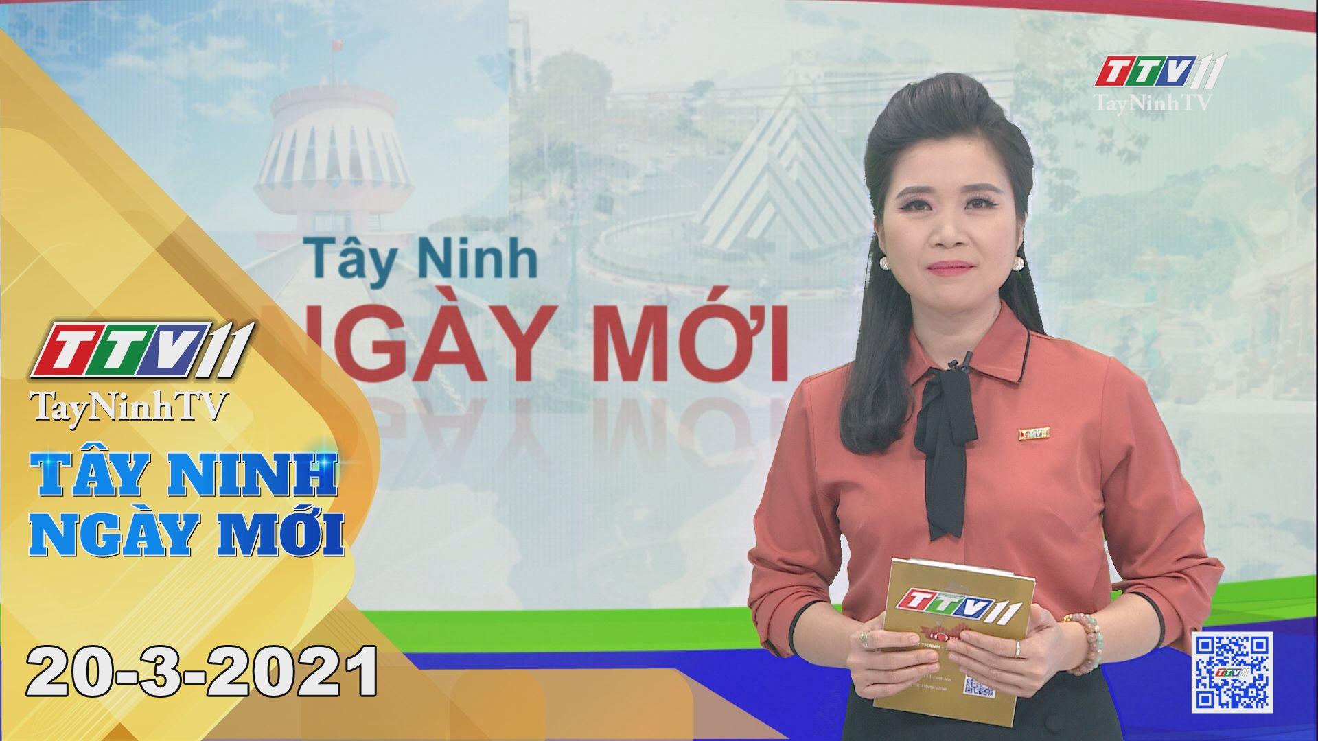 Tây Ninh Ngày Mới 20-3-2021 | Tin tức hôm nay | TayNinhTV
