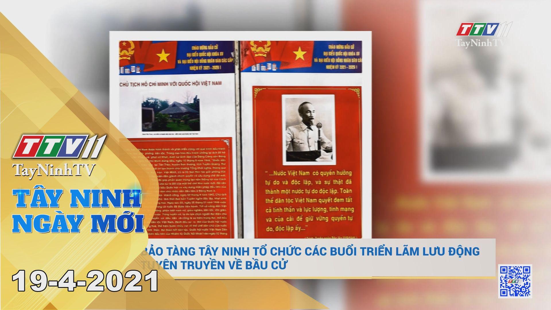 Tây Ninh Ngày Mới 19-4-2021 | Tin tức hôm nay | TayNinhTV