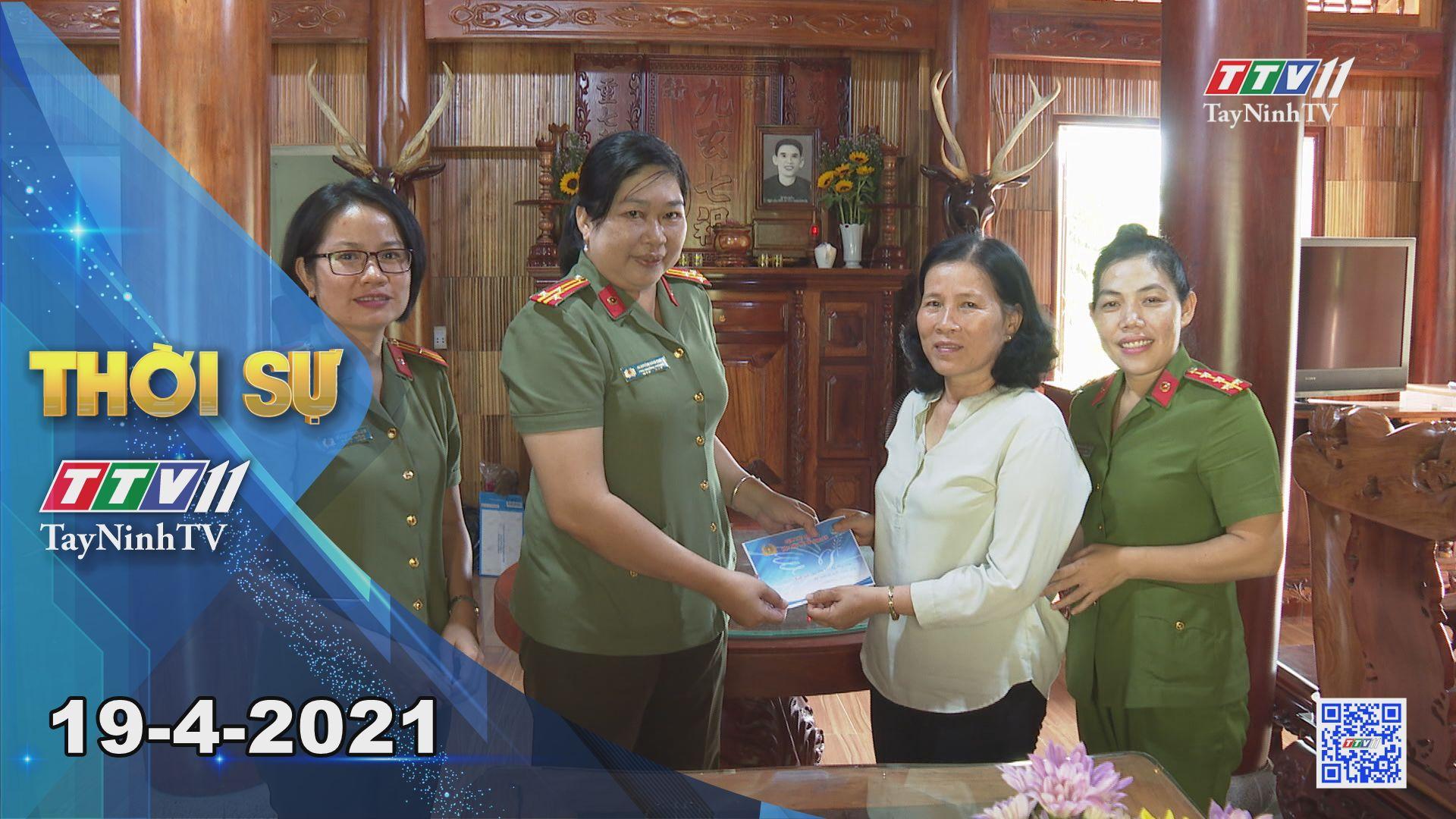 Thời sự Tây Ninh 19-4-2021 | Tin tức hôm nay | TayNinhTV