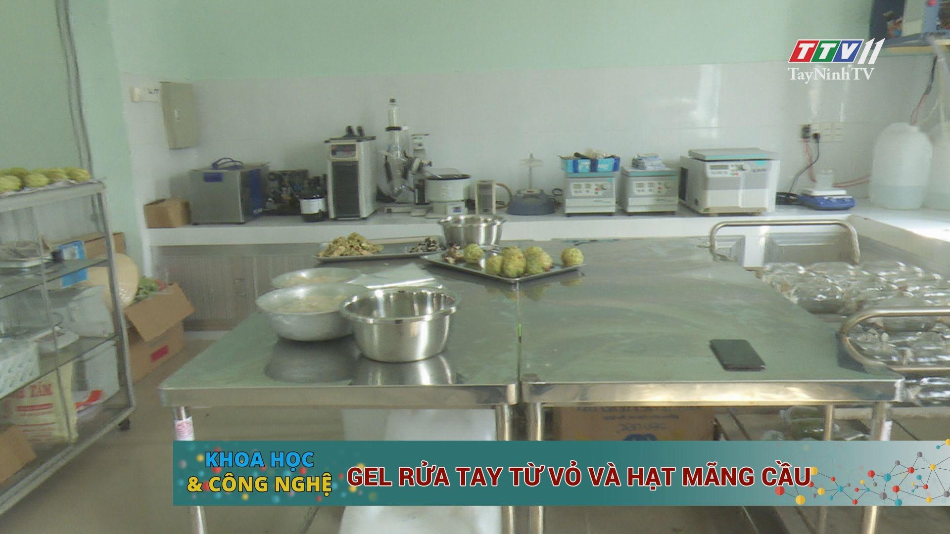 Gel rửa tay từ vỏ và hạt mãng cầu | KHOA HỌC VÀ CÔNG NGHỆ | TayNinhTV