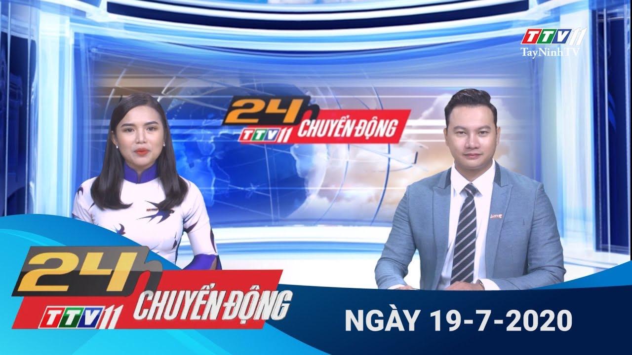 24h Chuyển động 19-7-2020 | Tin tức hôm nay | TayNinhTV