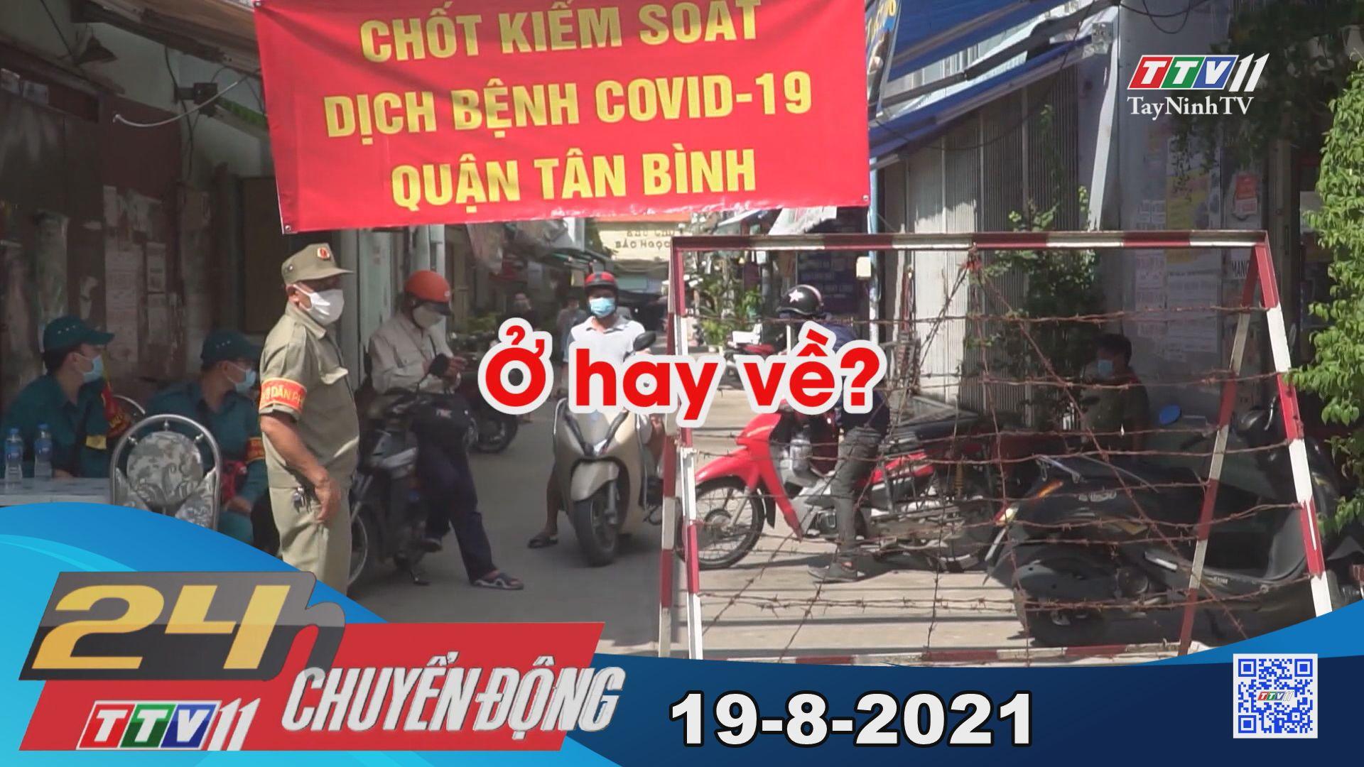 24h Chuyển động 19-8-2021   Tin tức hôm nay   TayNinhTV