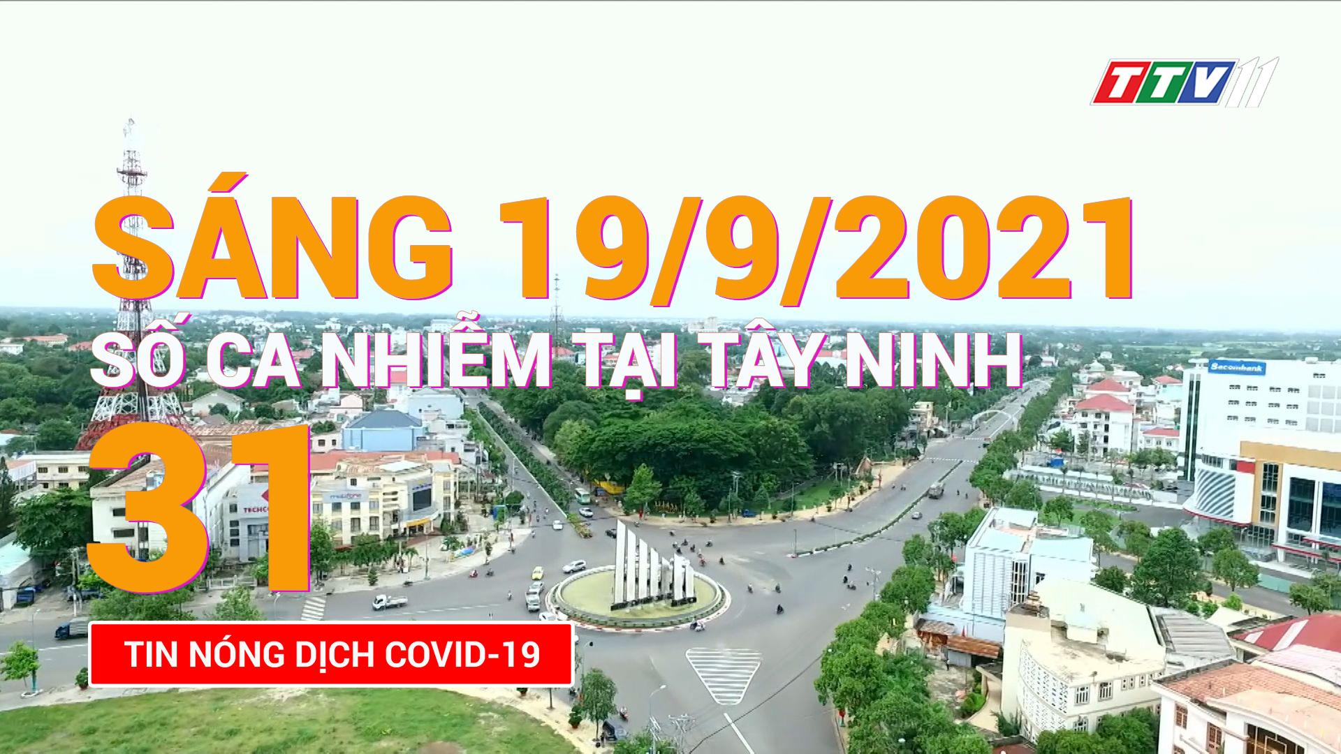 Tin tức Covid-19 sáng 19/9/2021 | TayNinhTV