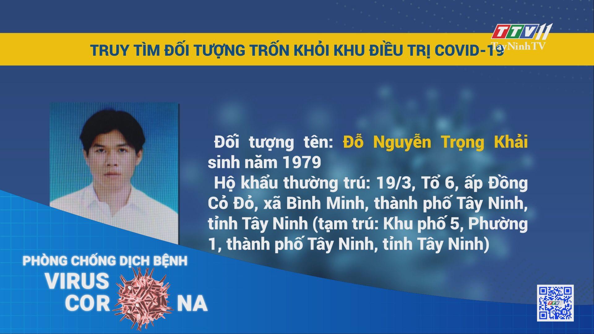 Truy truy tìm đối tượng trốn khỏi khu điều trị Covid-19 | THÔNG TIN DỊCH COVID-19 | TayNinhTV