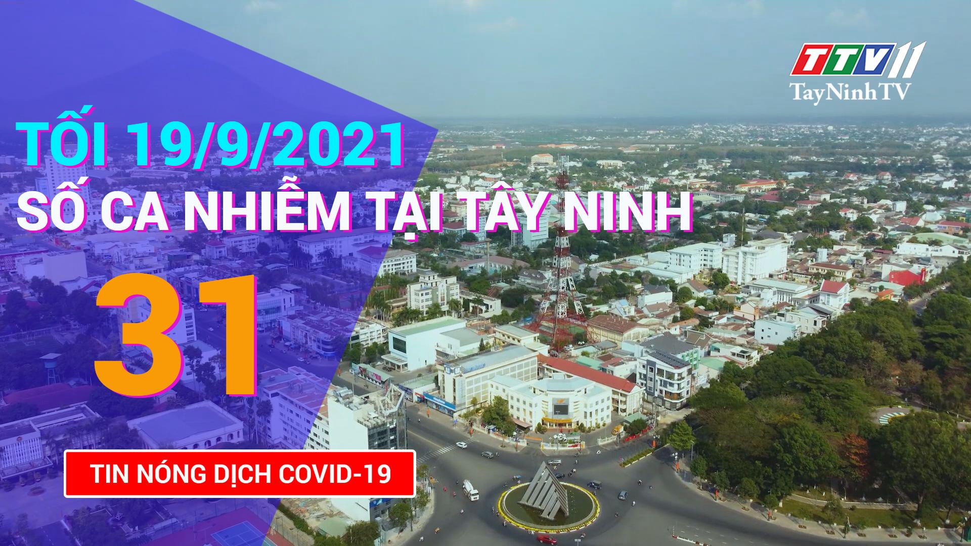 Tin tức Covid-19 tối 19/9/2021 | TayNinhTV