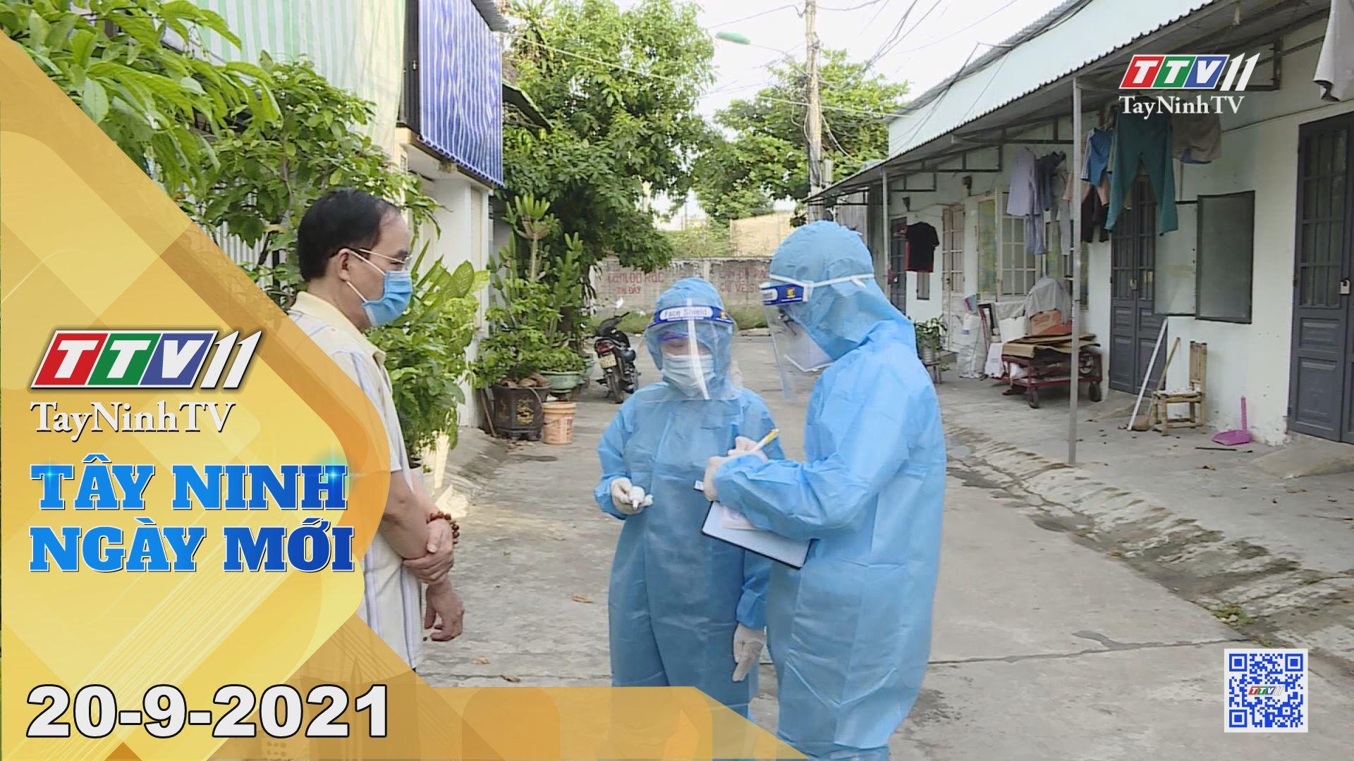 Tây Ninh Ngày Mới 20/9/2021 | Tin tức hôm nay | TayNinhTV