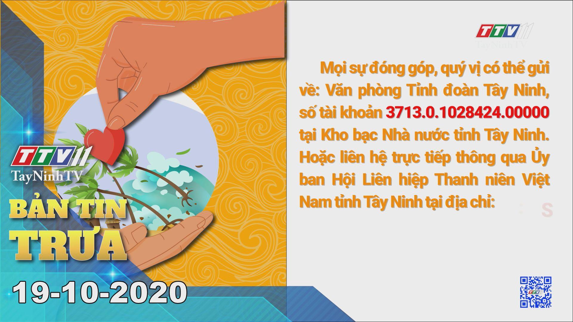 Bản tin trưa 19-10-2020 | Tin tức hôm nay | TayNinhTV