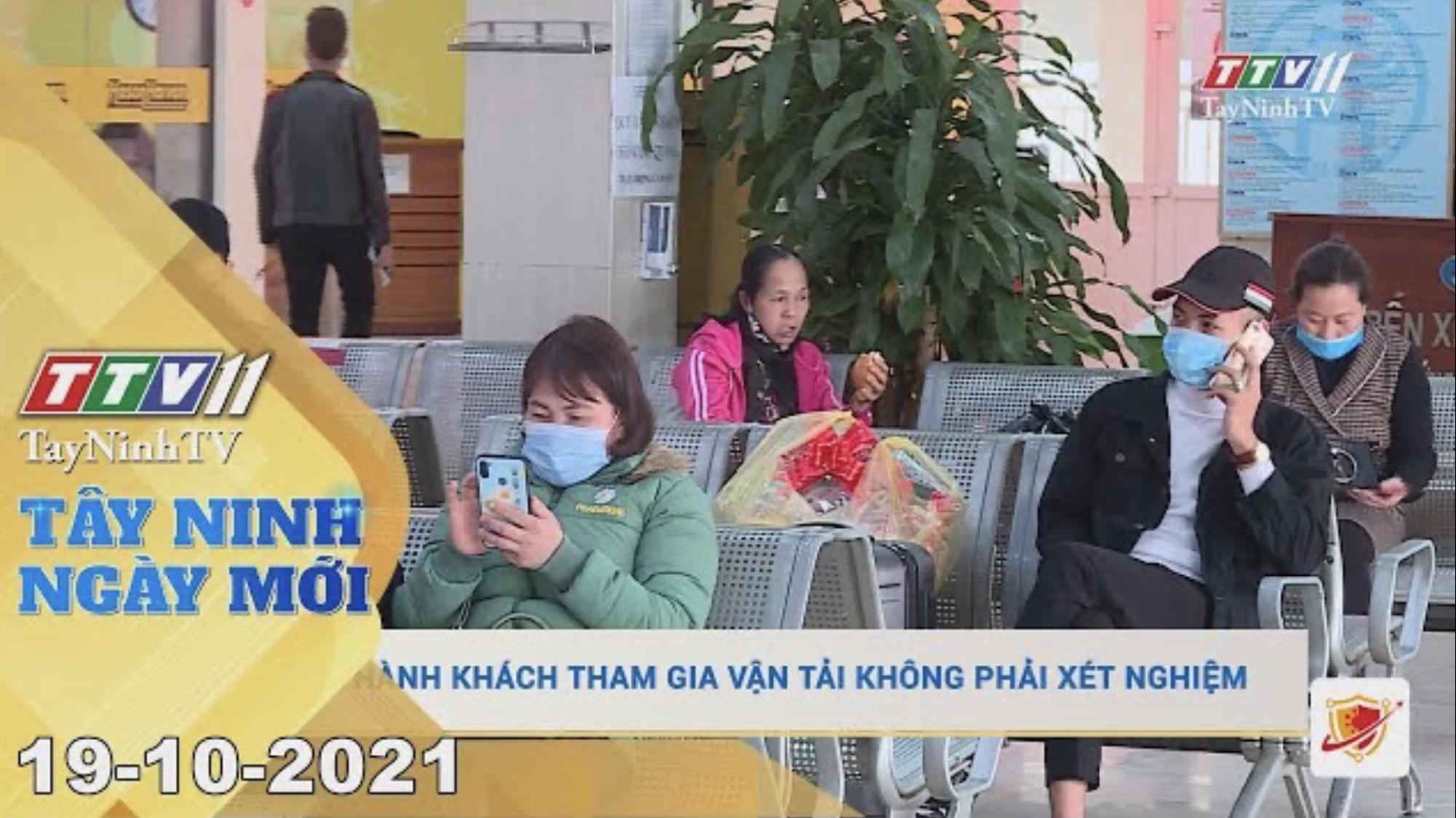 TÂY NINH NGÀY MỚI 19/10/2021 | Tin tức hôm nay | TayNinhTV