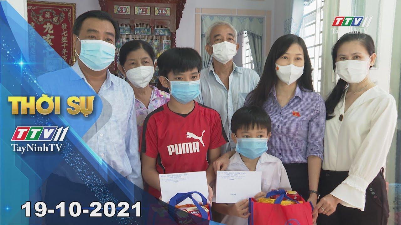 THỜI SỰ TÂY NINH 19/10/2021 | Tin tức hôm nay | TayNinhTV