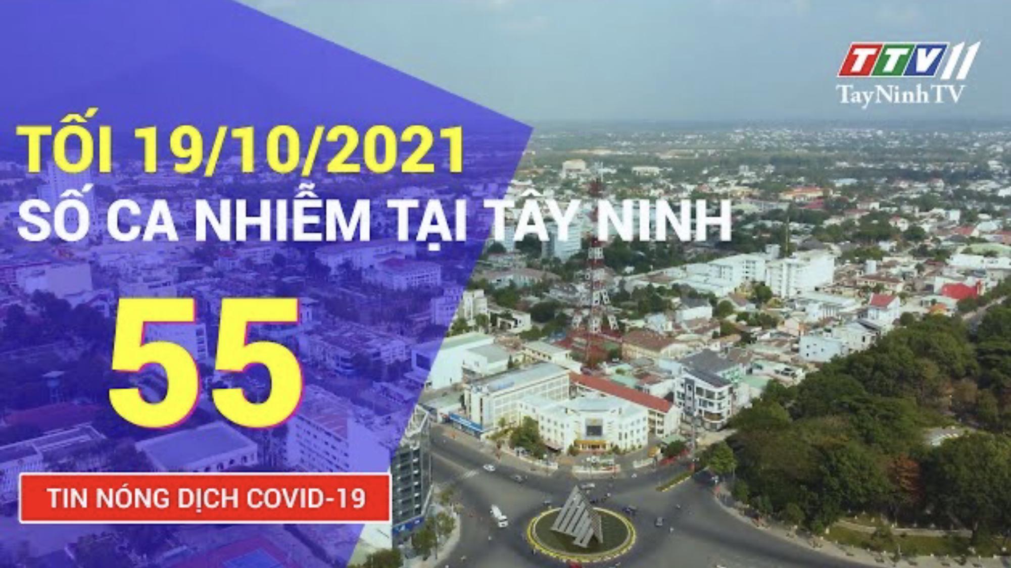 TIN TỨC COVID-19 TỐI 19/10/2021 | Tin tức hôm nay | TayNinhTV