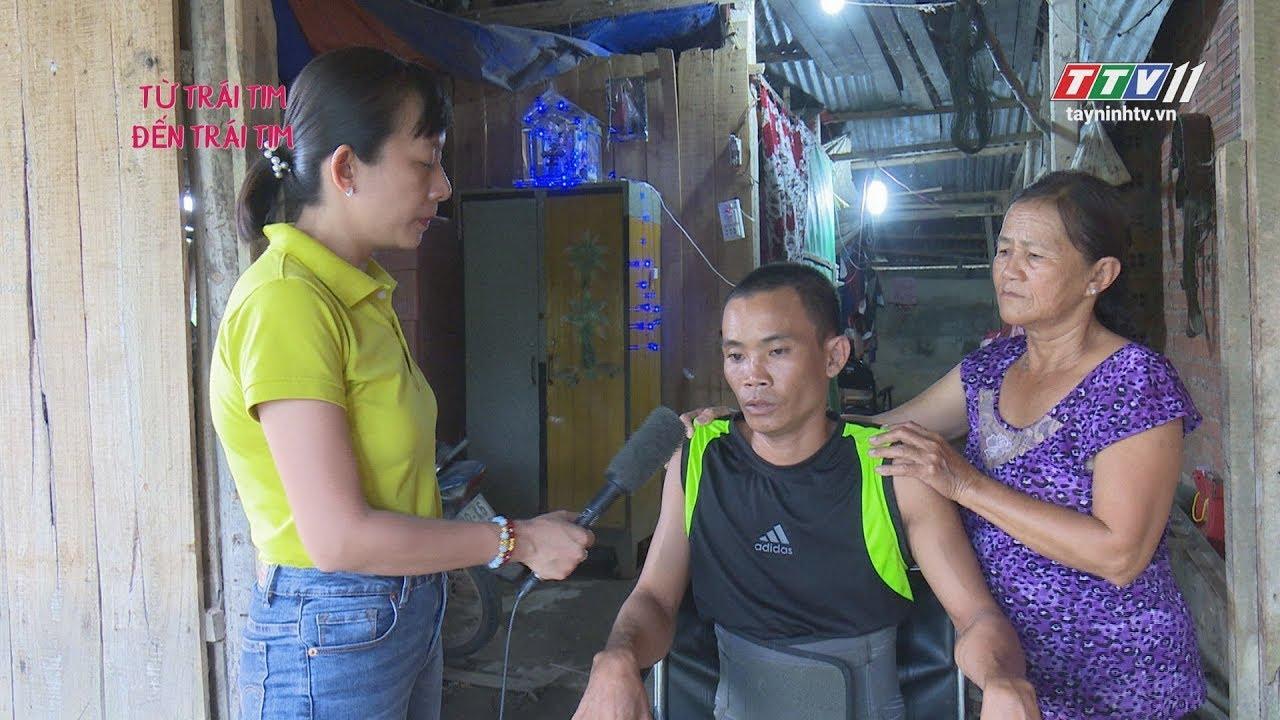 Hoàn cảnh tai nạn cần được giúp đỡ | TỪ TRÁI TIM ĐẾN TRÁI TIM | Tây Ninh TV