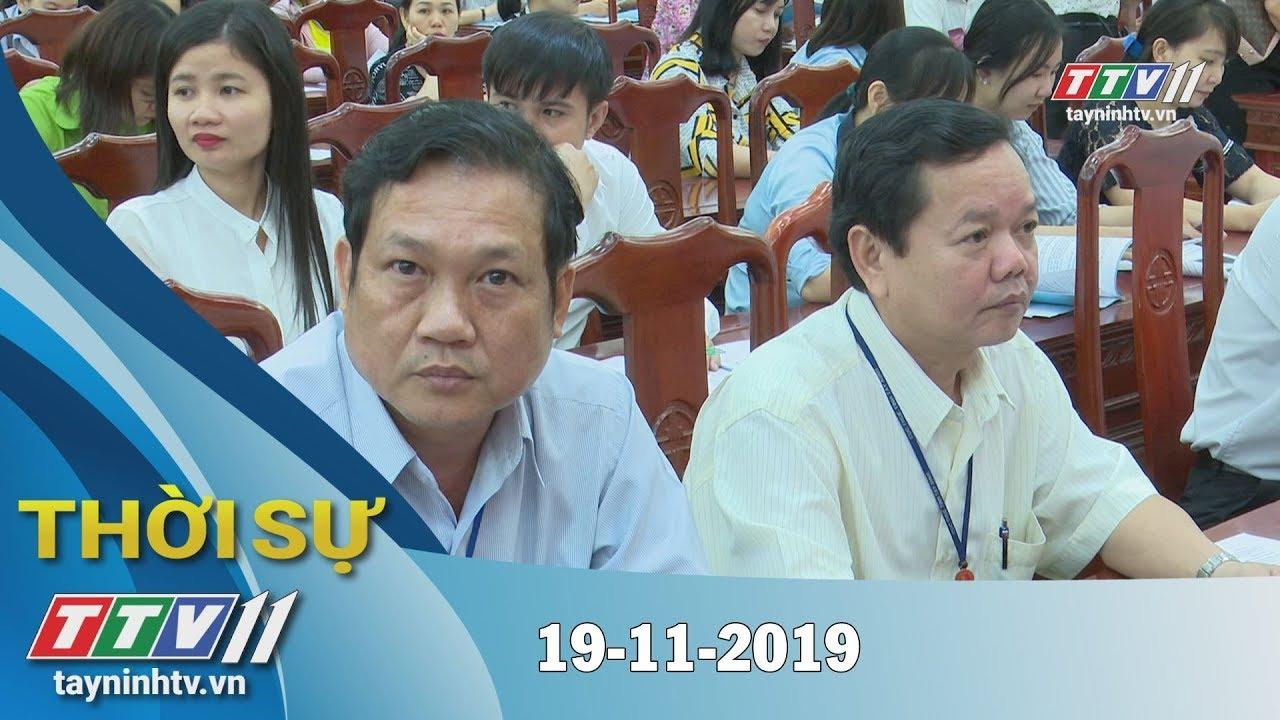 Thời Sự Tây Ninh 19-11-2019 | Tin tức hôm nay | Tây Ninh TV