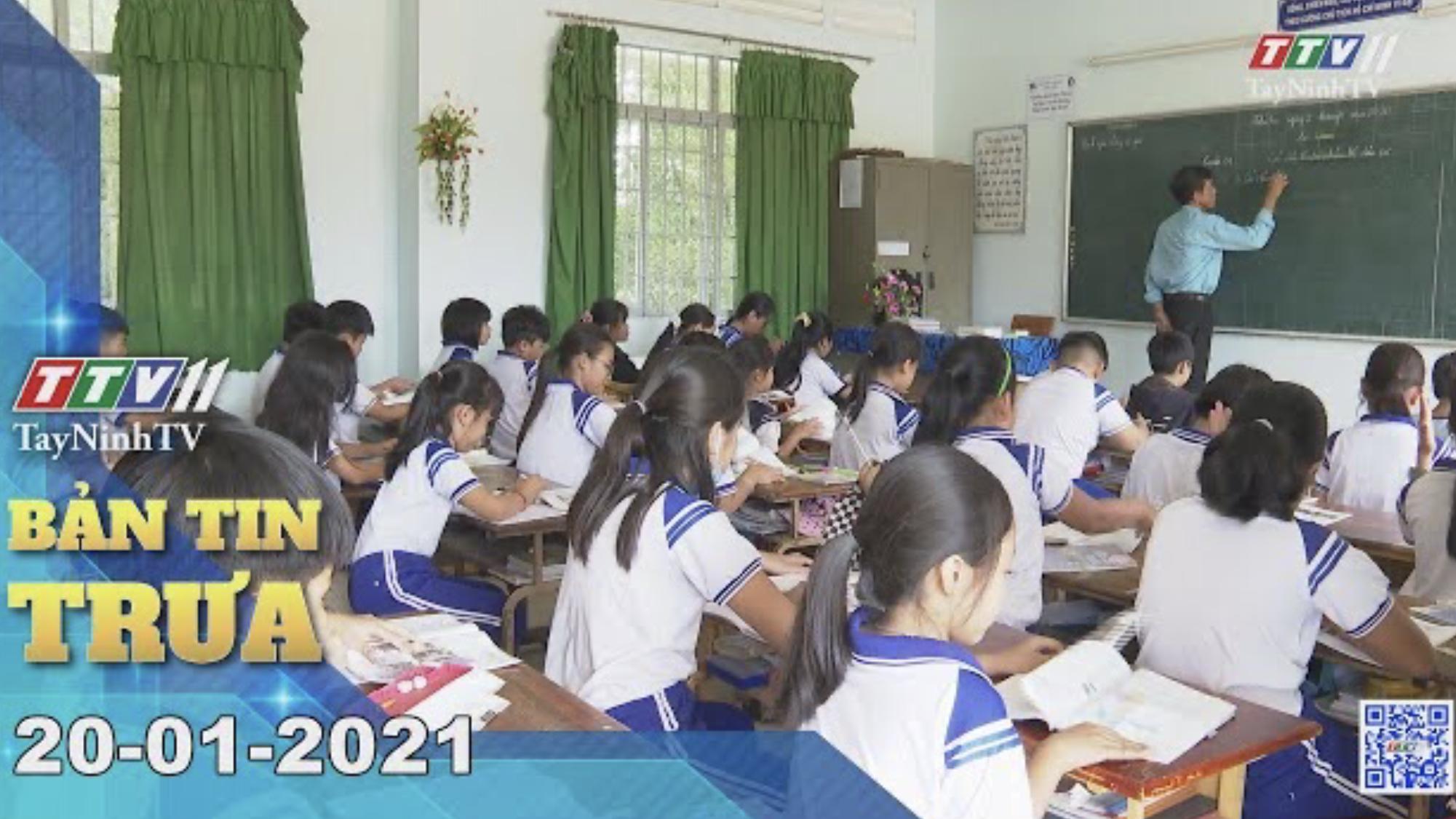 Bản tin trưa 20-01-2021 | Tin tức hôm nay | TayNinhTV