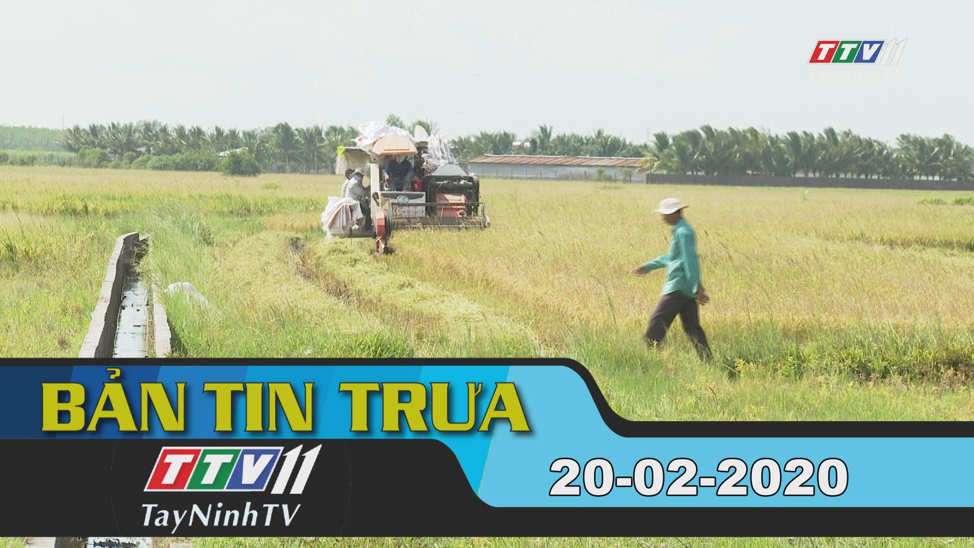 Bản tin trưa 20-02-2020 | Tin tức hôm nay | TayNinhTV