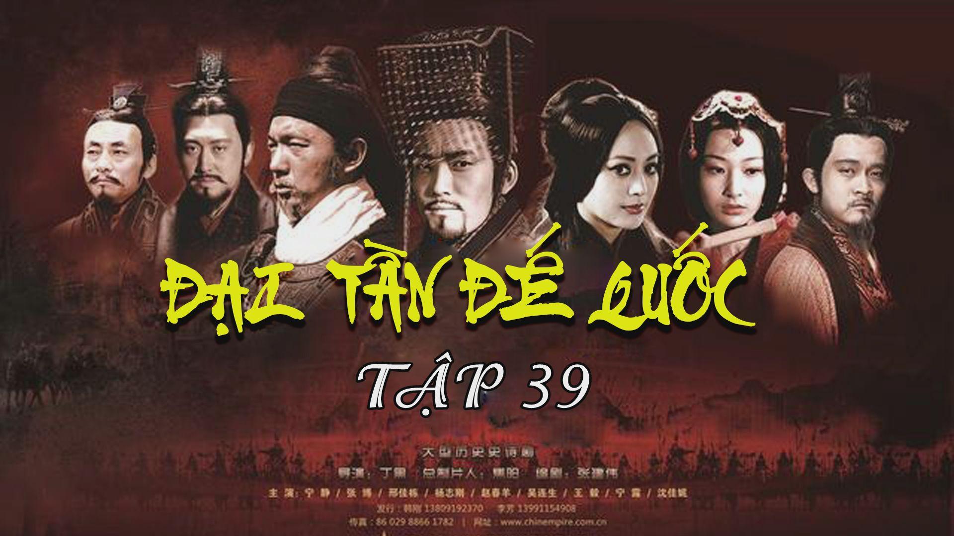 Tập 39 | ĐẠI TẦN ĐẾ QUỐC - Phần 3 - QUẬT KHỞI - FULL HD | TayNinhTV