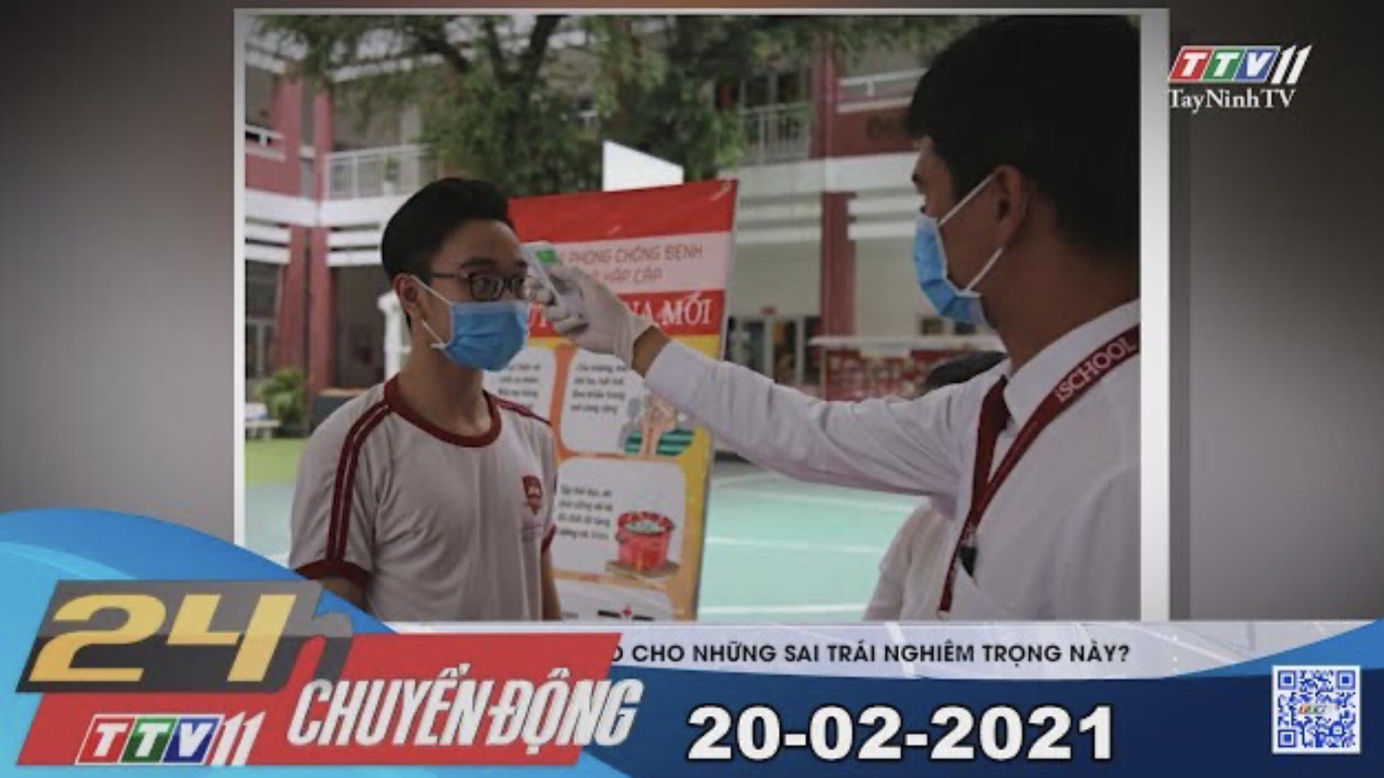 24h Chuyển động 20-02-2021 | Tin tức hôm nay | TayNinhTV
