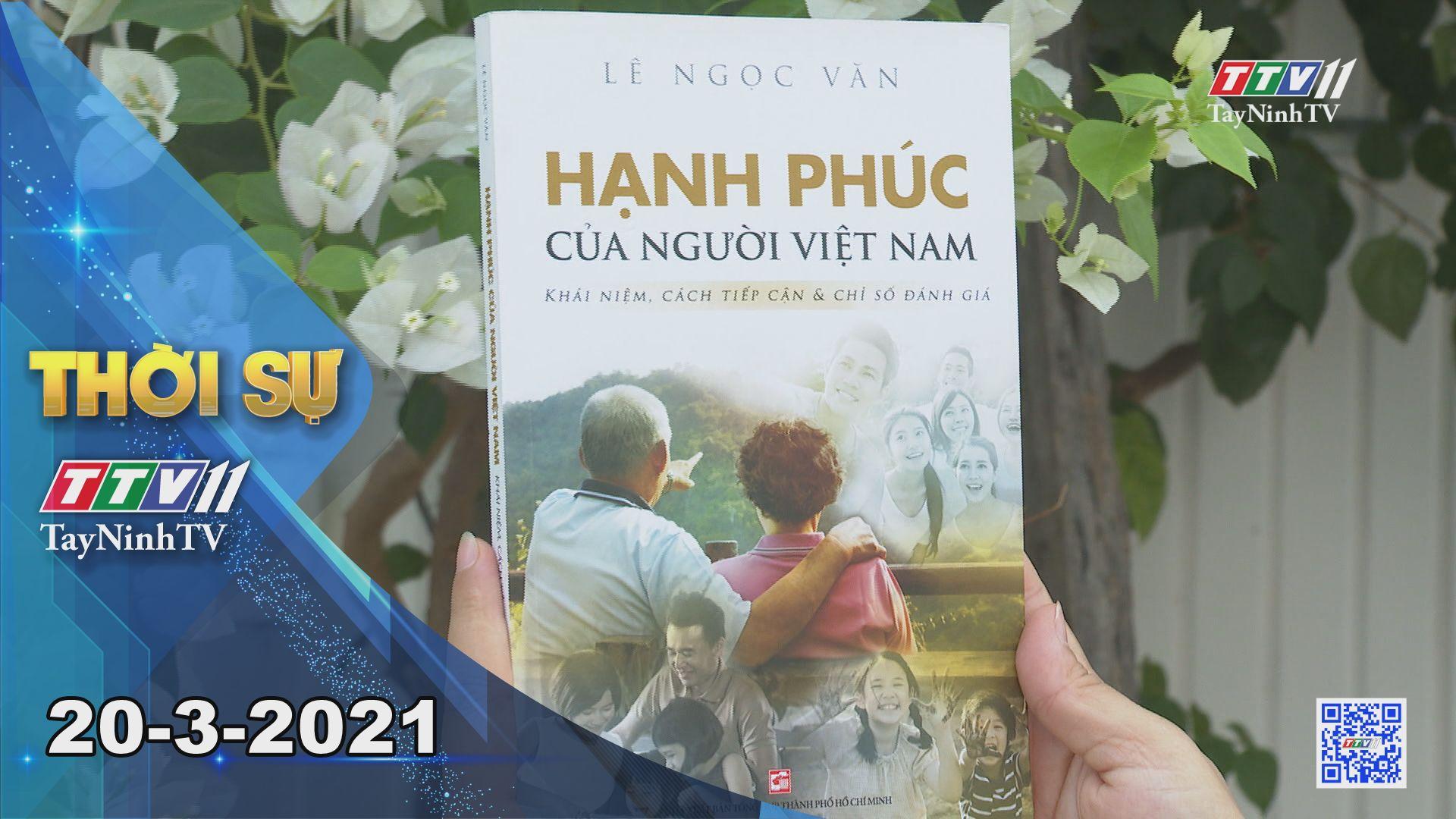 Thời sự Tây Ninh 20-3-2021 | Tin tức hôm nay | TayNinhTV