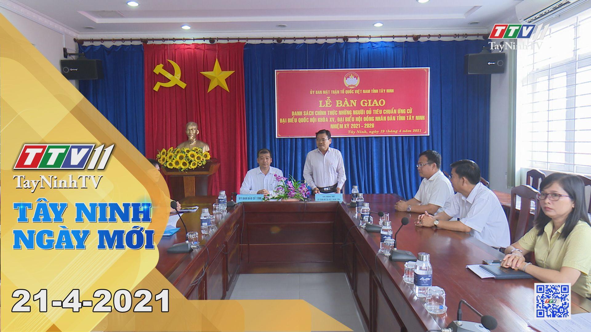 Tây Ninh Ngày Mới 21-4-2021 | Tin tức hôm nay | TayNinhTV