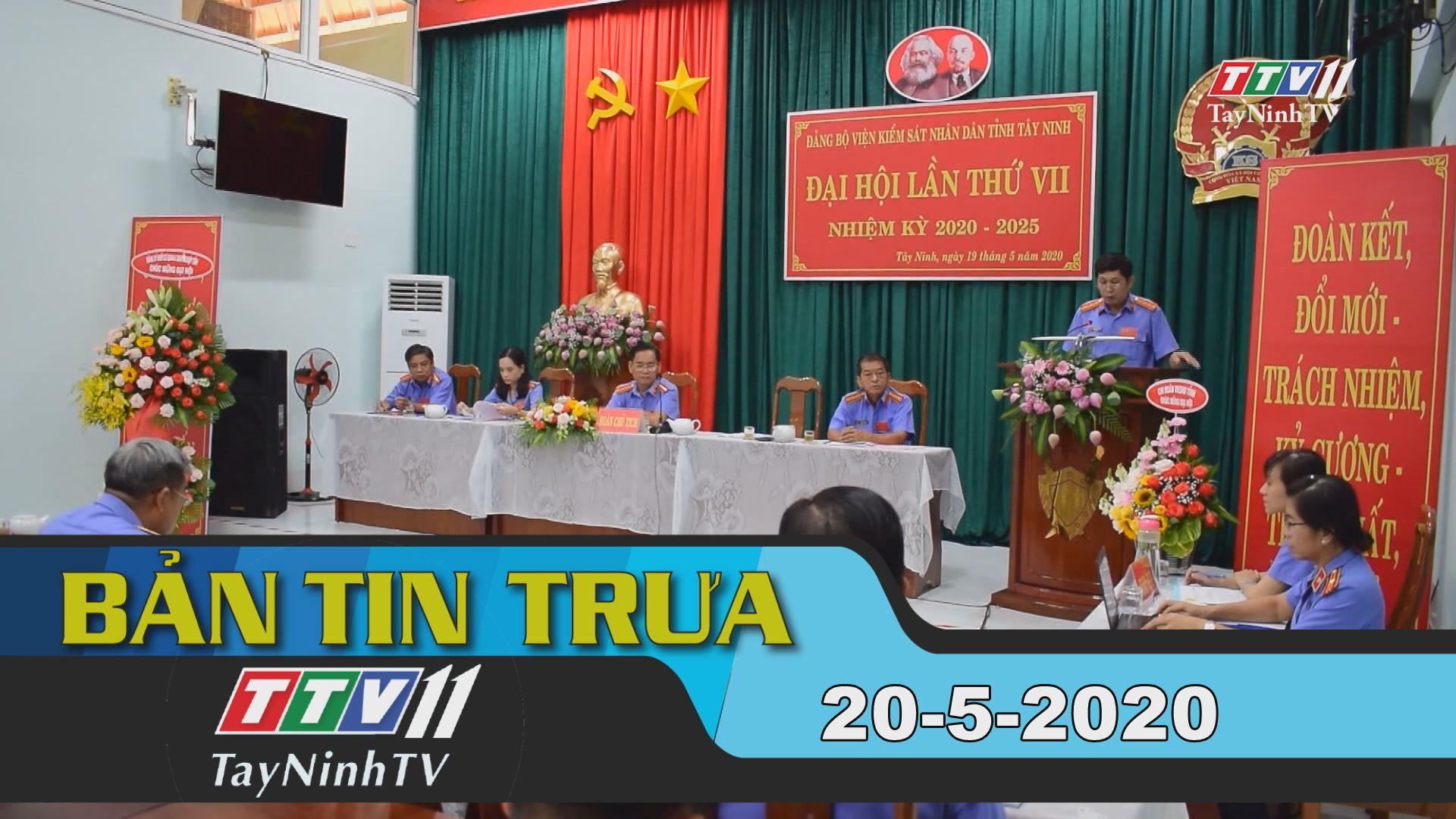 Bản tin trưa 20-5-2020 | Tin tức hôm nay | TayNinhTV