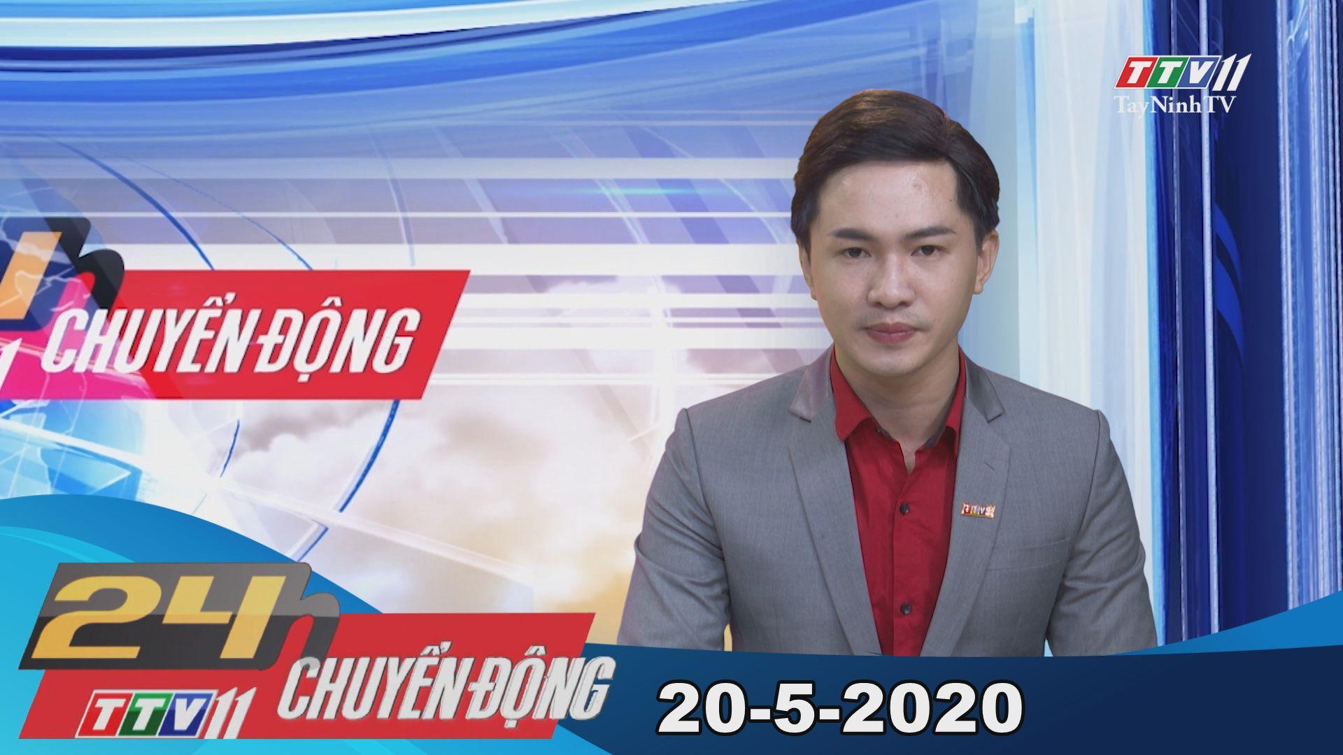 24h Chuyển động 20-5-2020 | Tin tức hôm nay | TayNinhTV