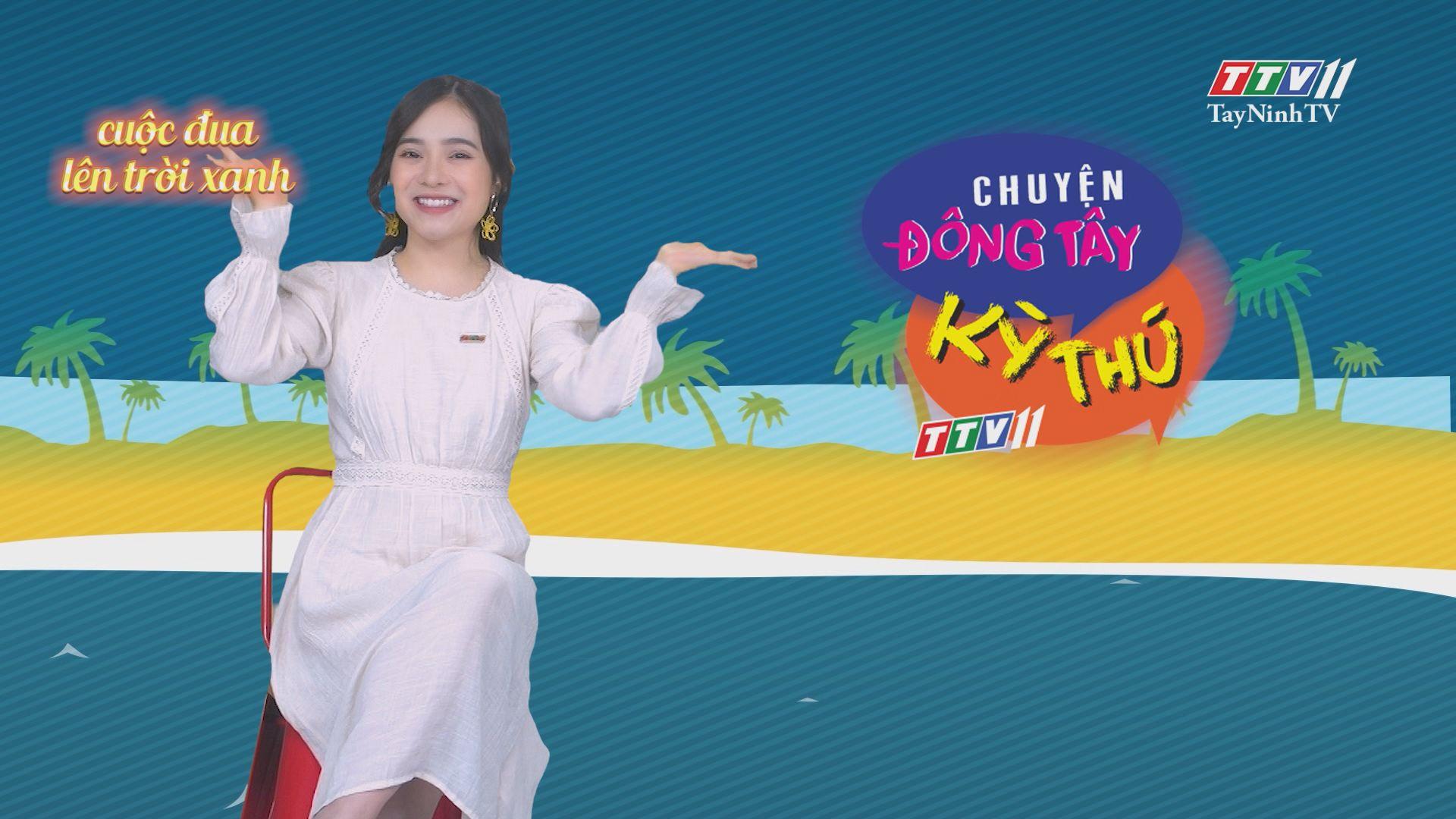 Chuyện Đông Tây Kỳ Thú 20-5-2020 | TayNinhTV