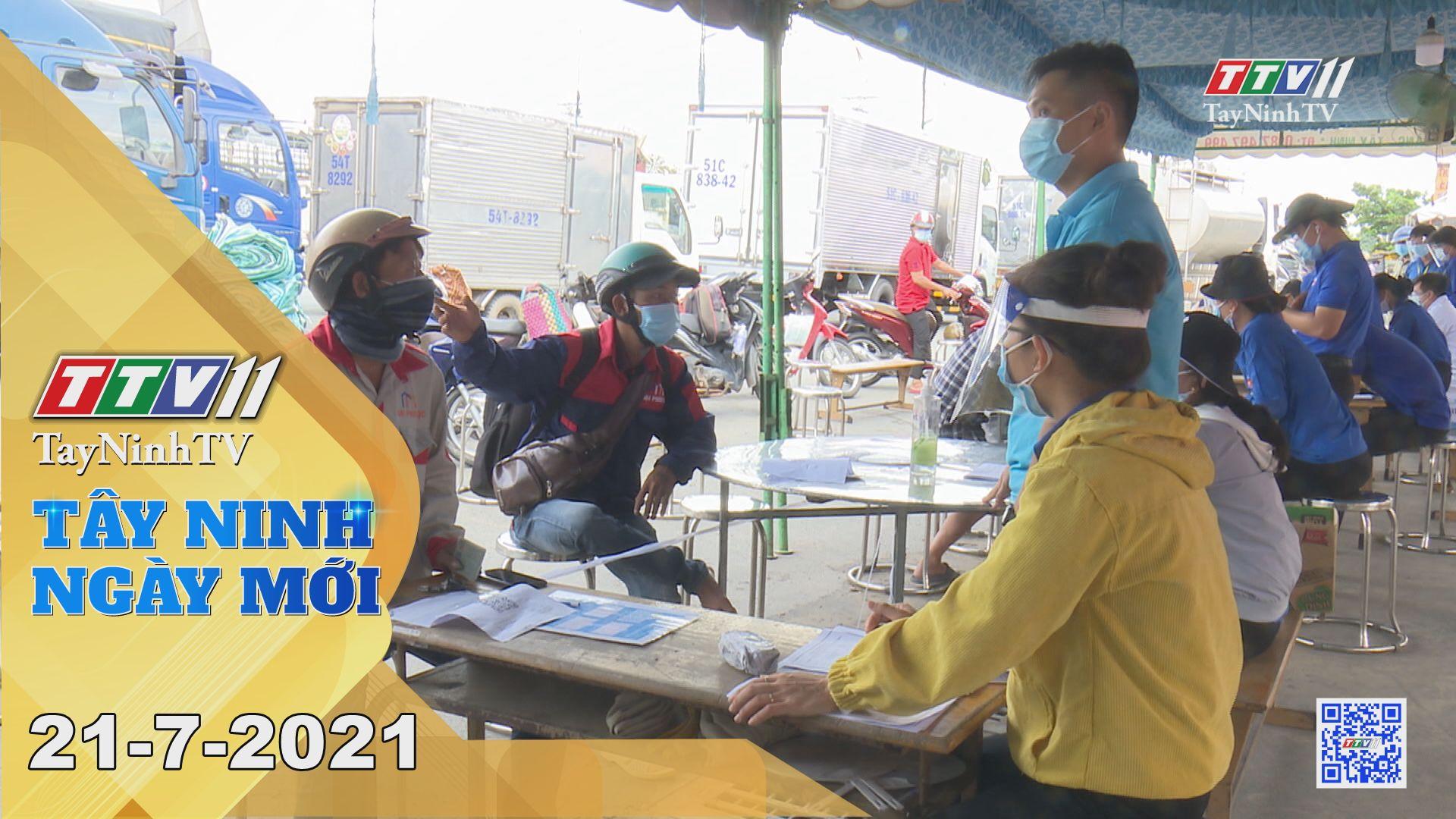 Tây Ninh Ngày Mới 21-7-2021 | Tin tức hôm nay | TayNinhTV
