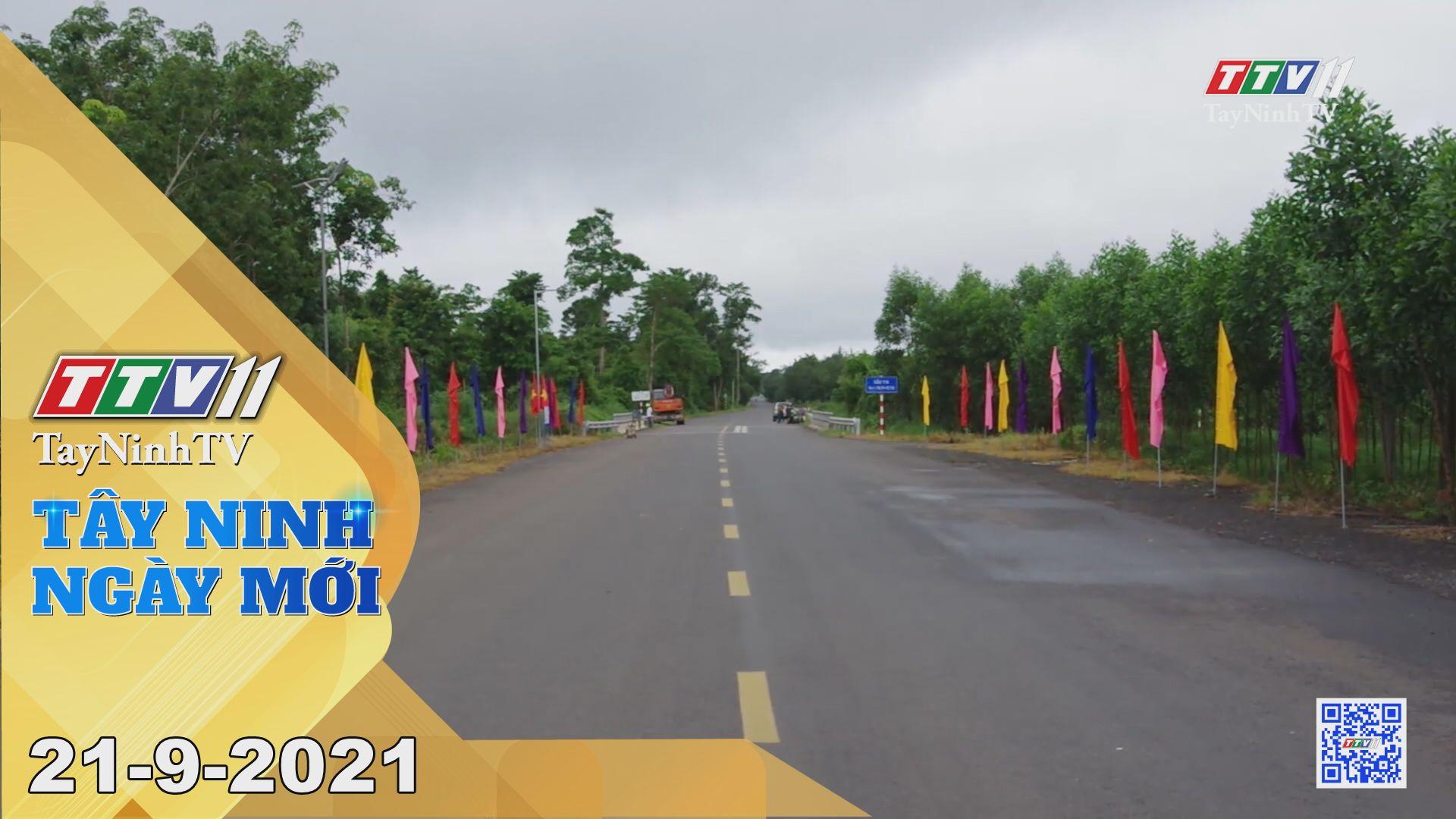 Tây Ninh Ngày Mới 21/9/2021 | Tin tức hôm nay | TayNinhTV