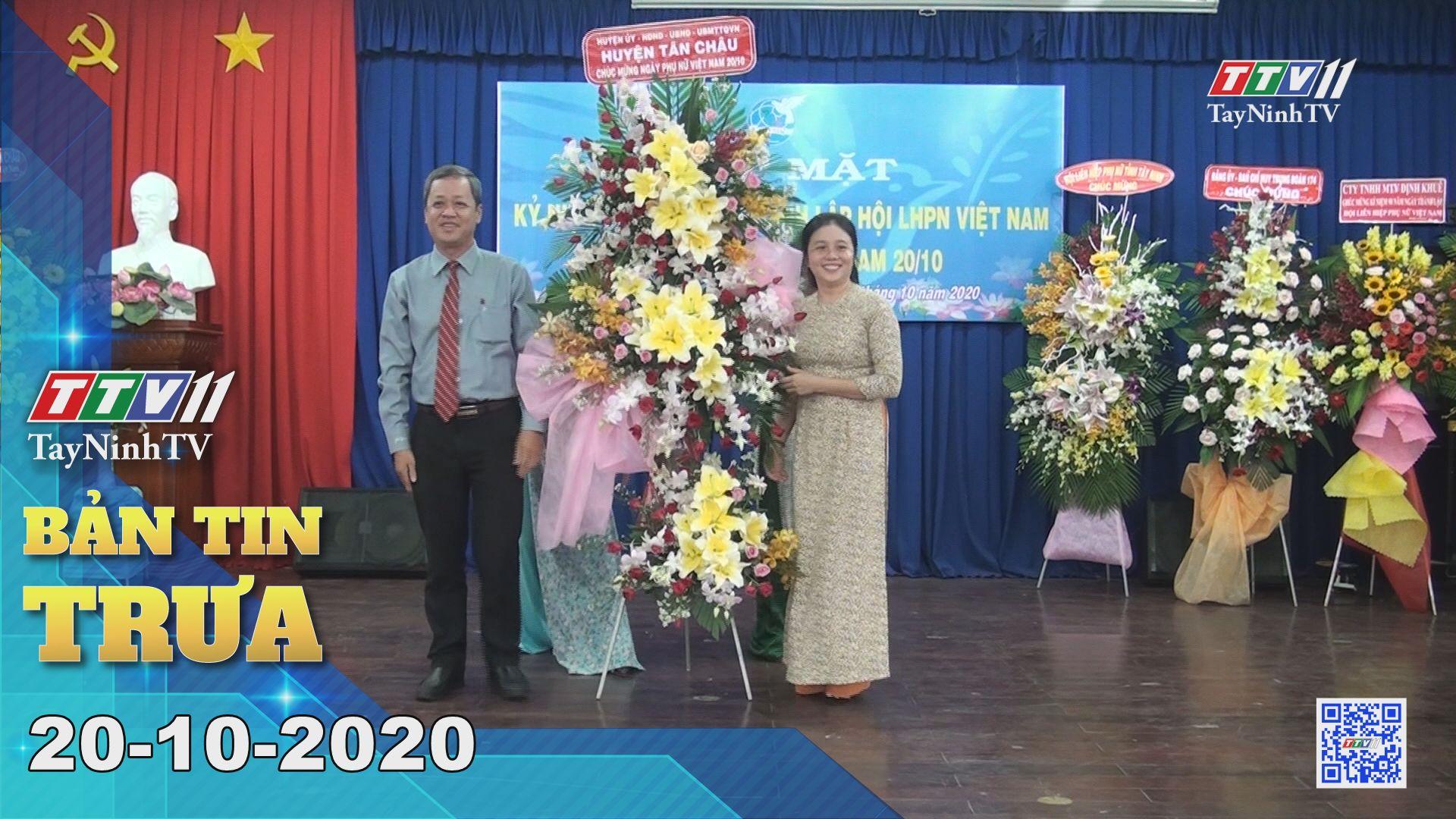 Bản tin trưa 20-10-2020 | Tin tức hôm nay | TayNinhTV