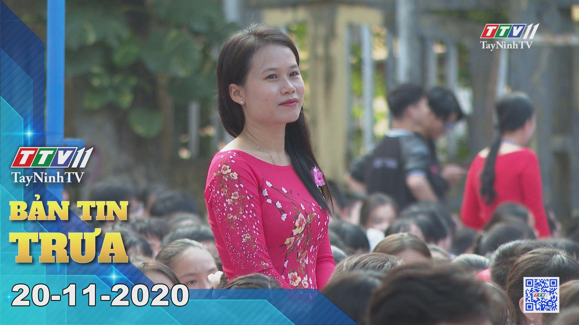Bản tin trưa 20-11-2020 | Tin tức hôm nay | TayNinhTV