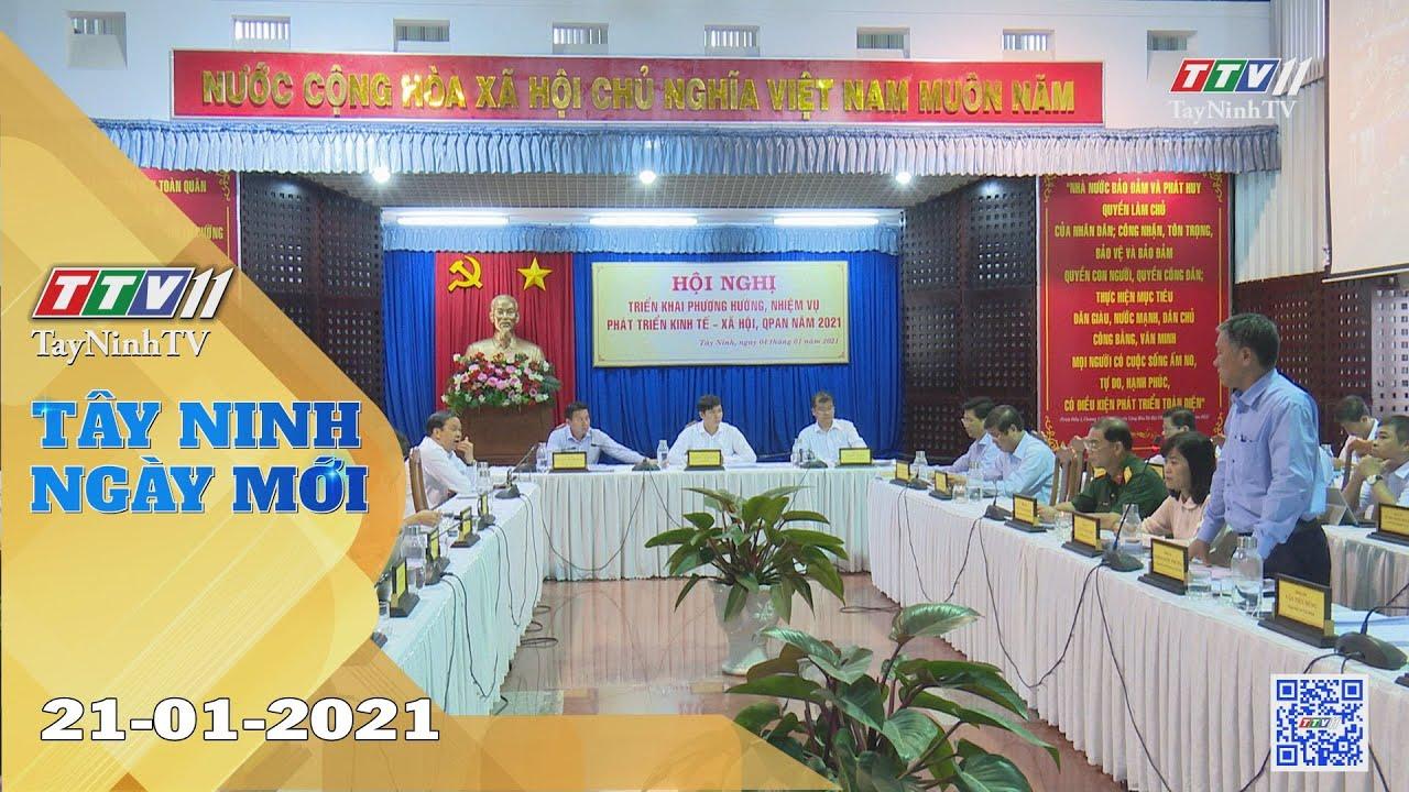 Tây Ninh Ngày Mới 21-01-2021 | Tin tức hôm nay | TayNinhTV