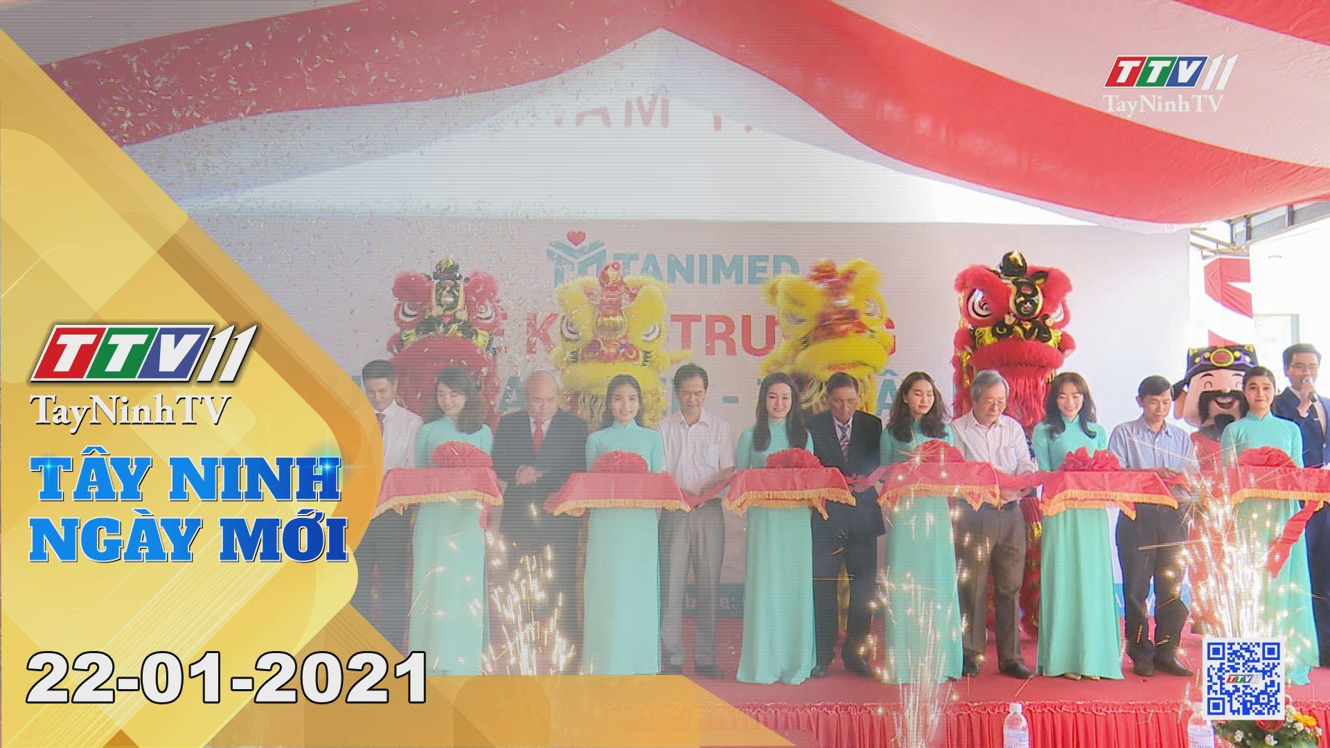 Tây Ninh Ngày Mới 22-01-2021 | Tin tức hôm nay | TayNinhTV