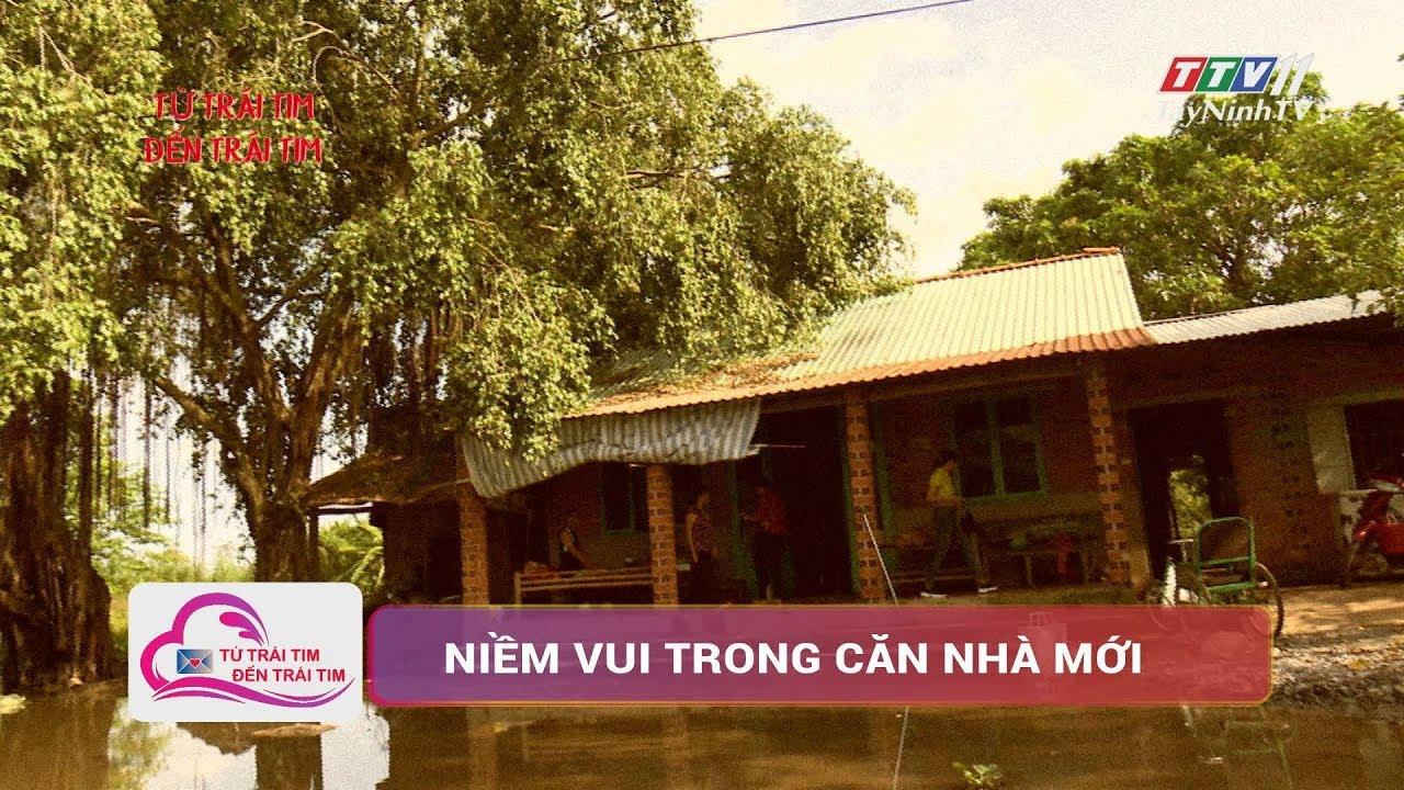 Hạnh phúc trong ngôi nhà mới| TỪ TRÁI TIM ĐẾN TRÁI TIM | TayNinh TV
