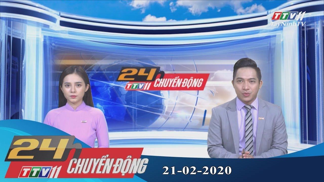 24h Chuyển động 21-02-2020 | Tin tức hôm nay | TayNinhTV